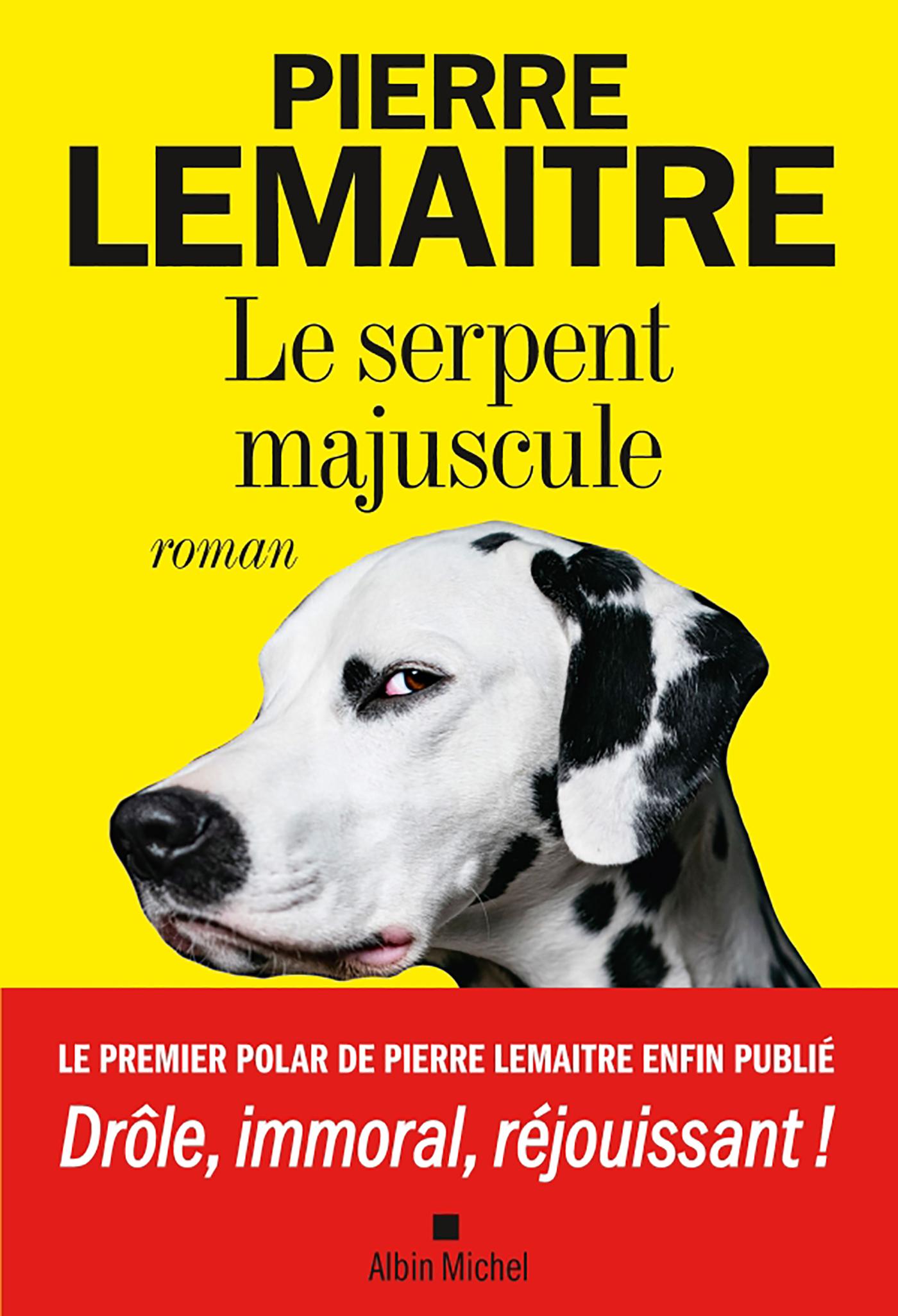 Le Serpent majuscule | Lemaitre, Pierre. Auteur