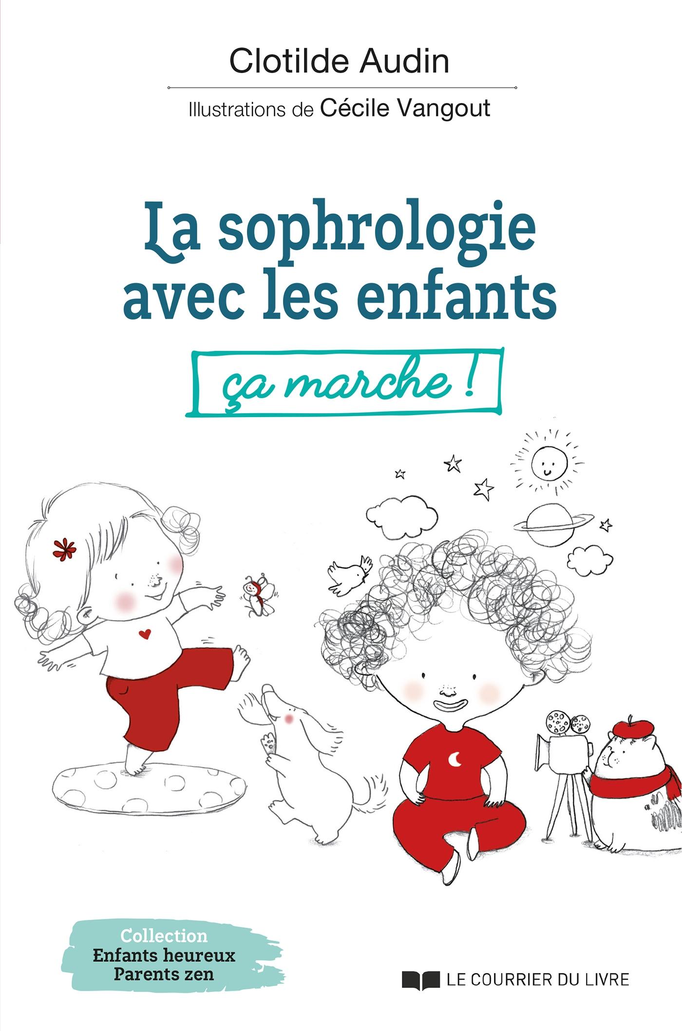 La sophrologie avec les enfants, ça marche | Audin, Clotilde. Auteur