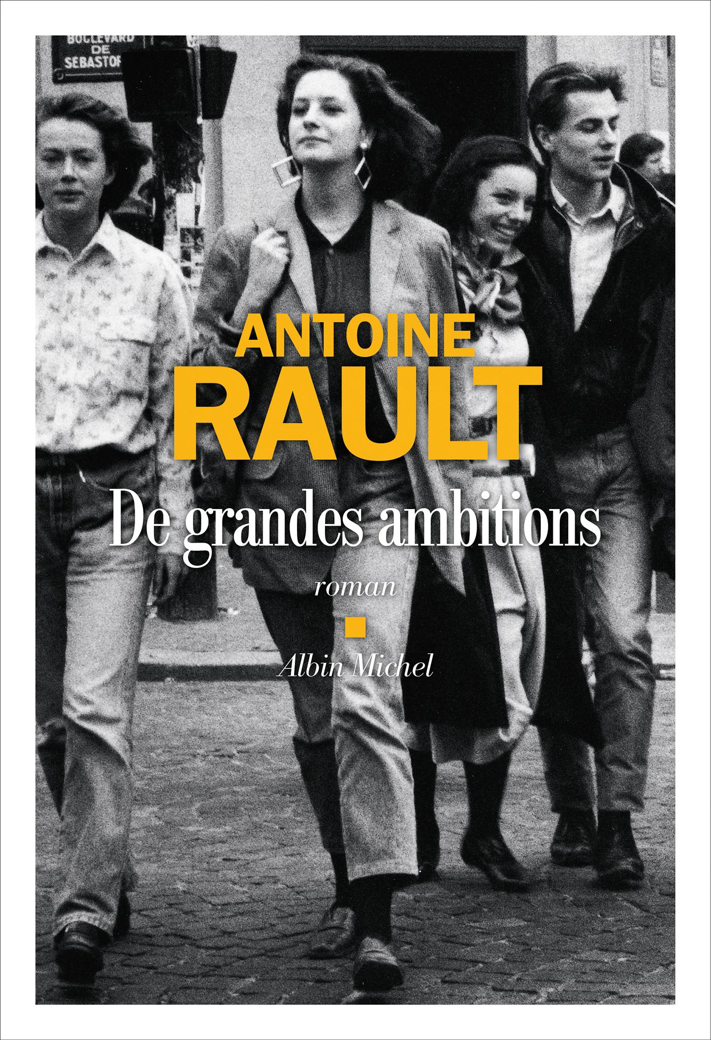 De grandes ambitions | Rault, Antoine. Auteur