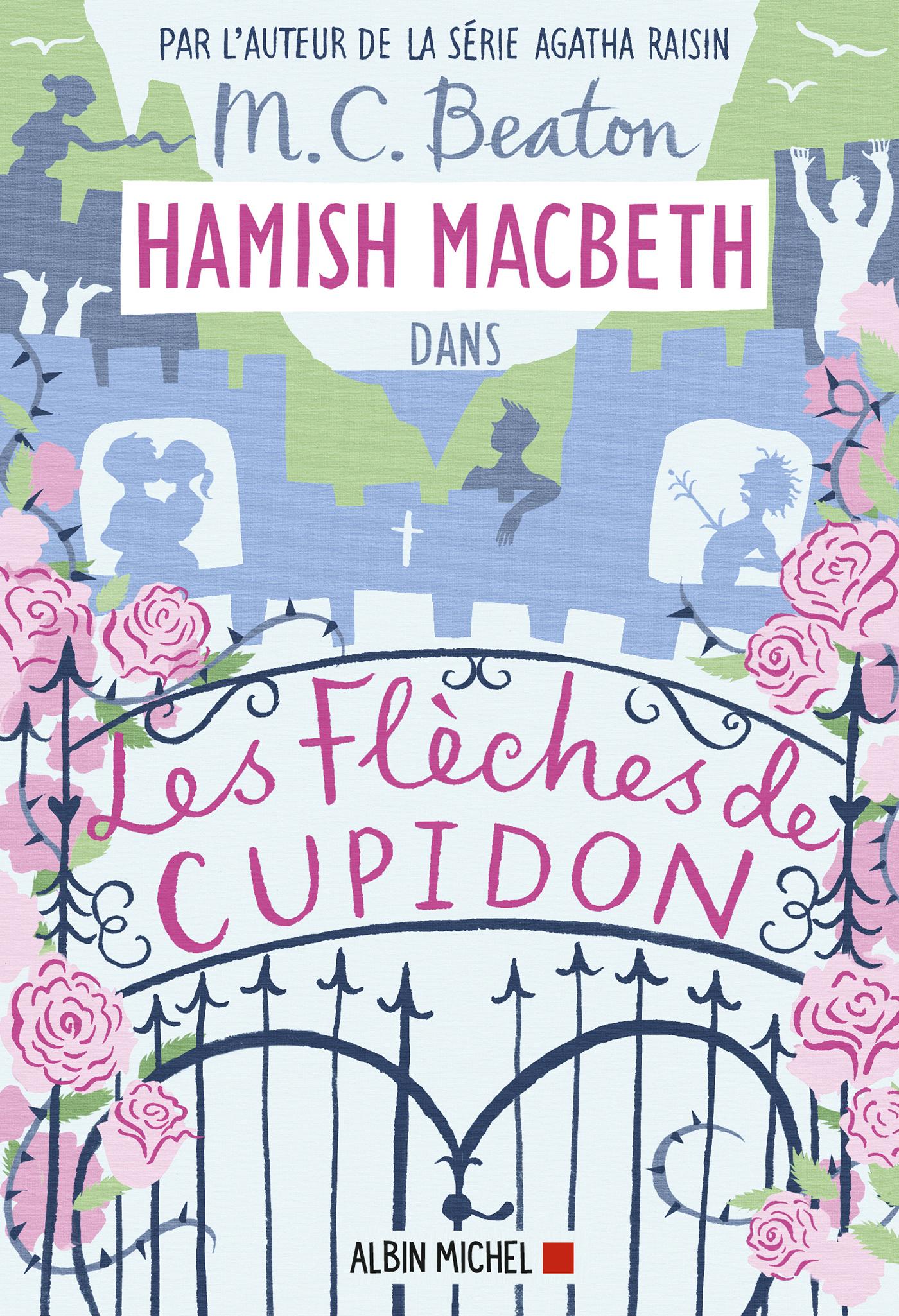 Hamish Macbeth 8 - Les flèches de Cupidon | Beaton, M. C.. Auteur
