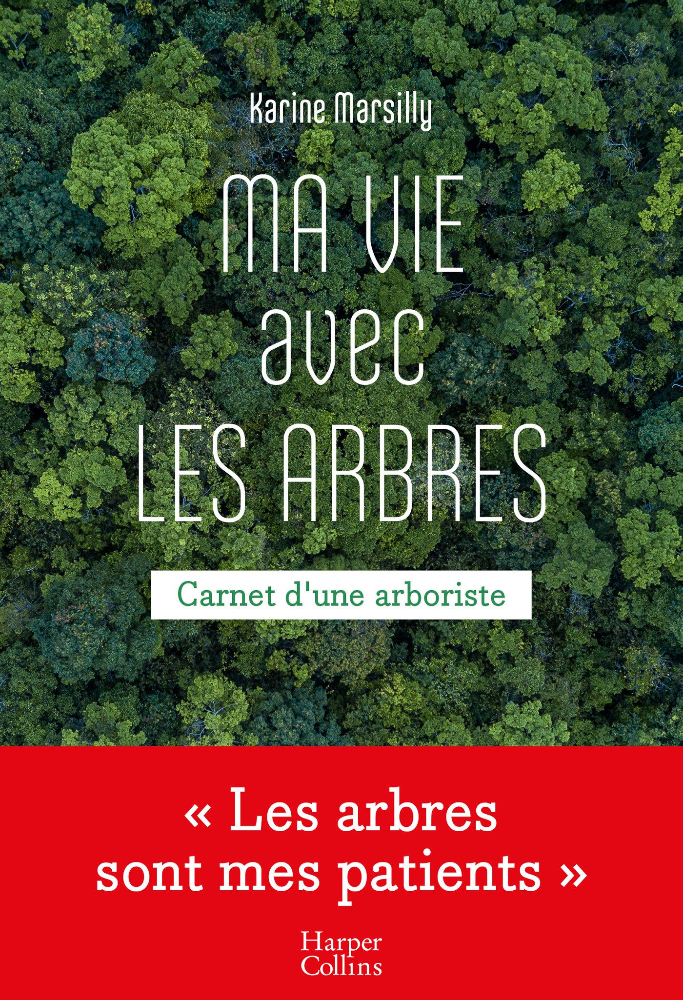 Ma vie avec les arbres | Marsilly, Karine. Auteur
