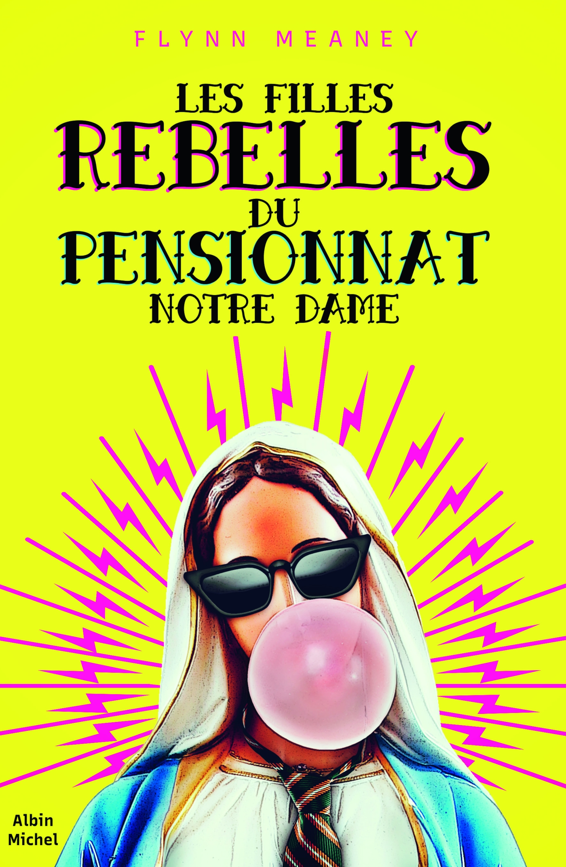 Les Filles rebelles du pensionnat Notre-Dame | Schneider, Florence