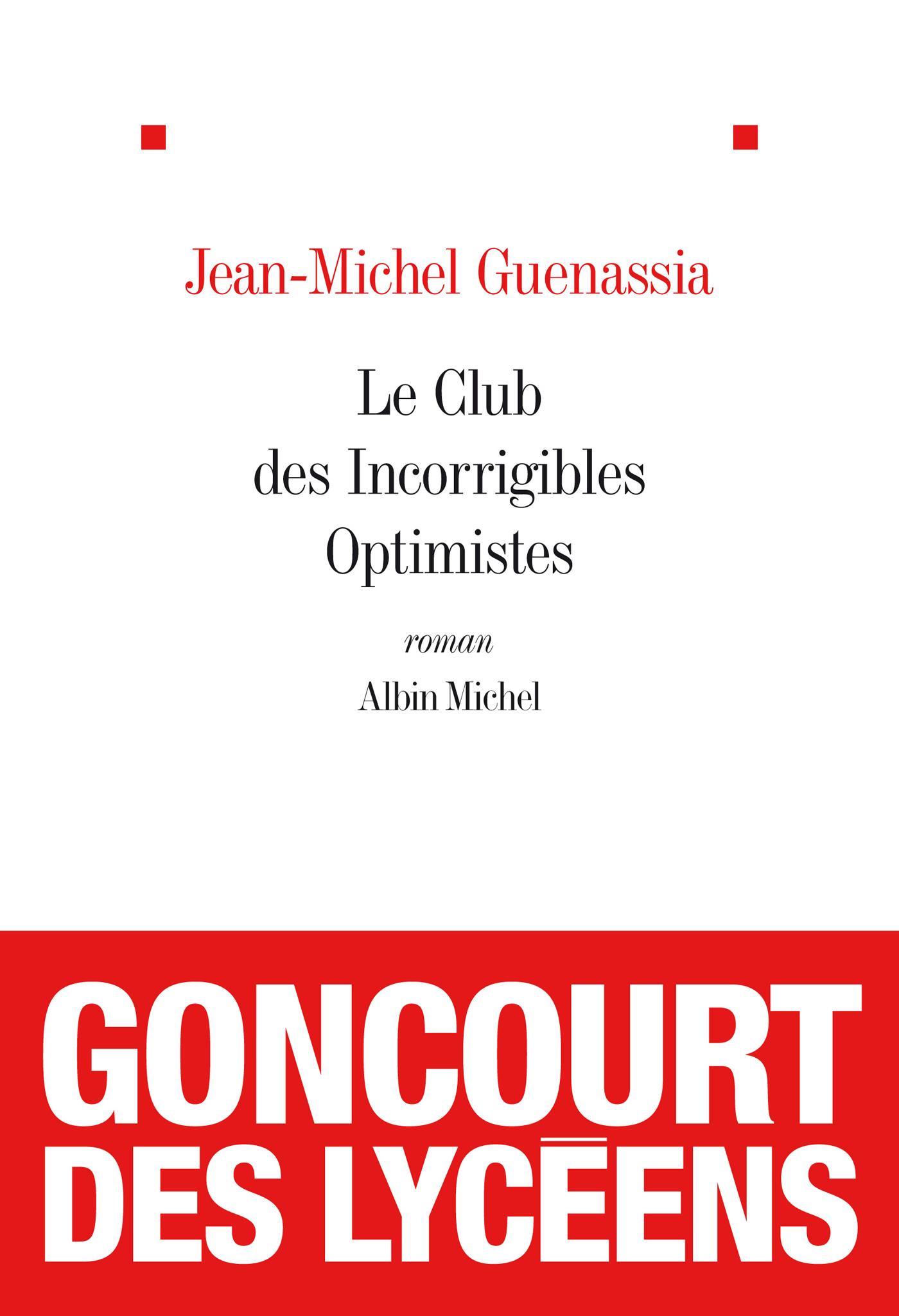 Le Club des incorrigibles optimistes   Guenassia, Jean-Michel. Auteur