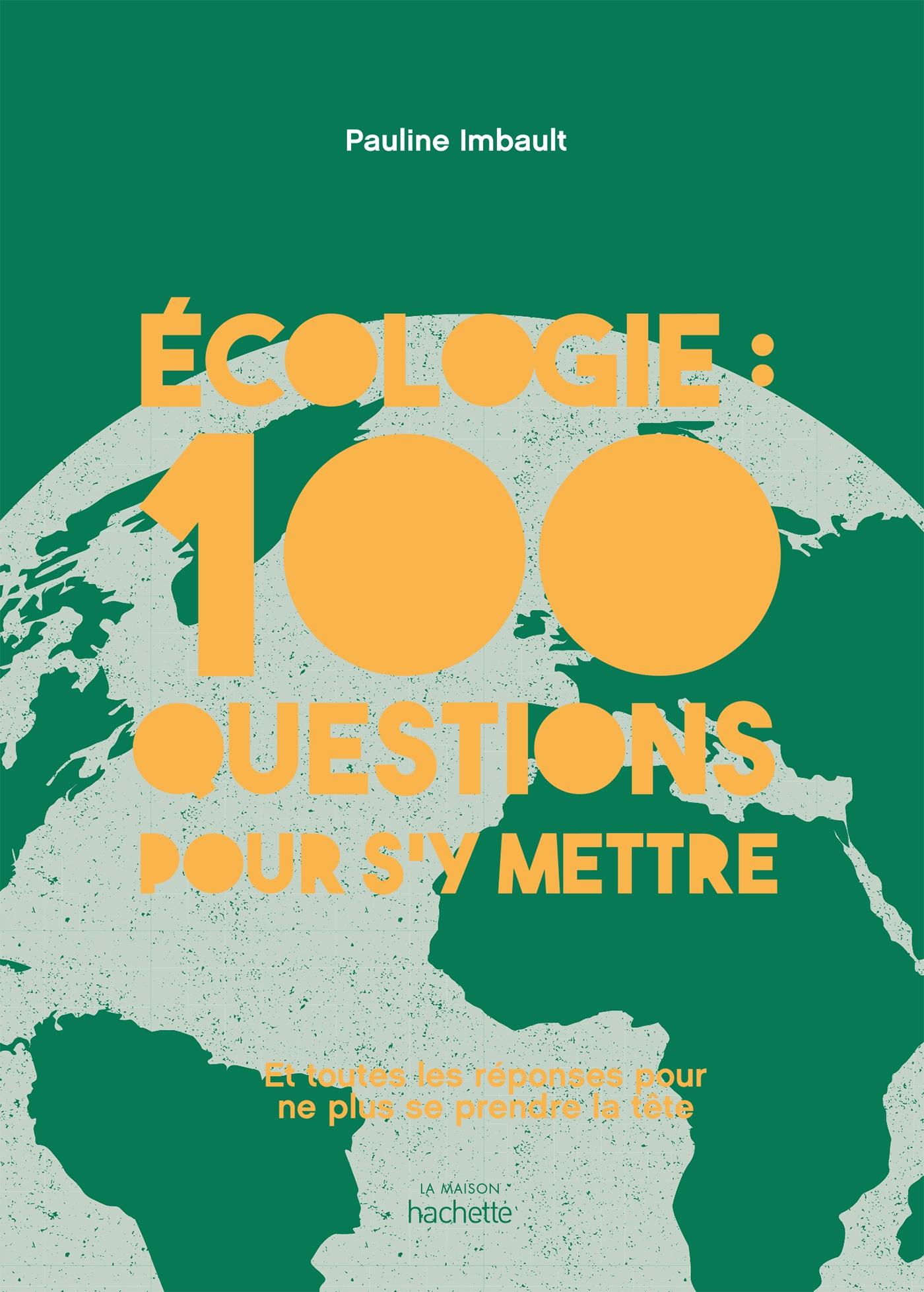 Écologie : 100 questions pour s'y mettre |