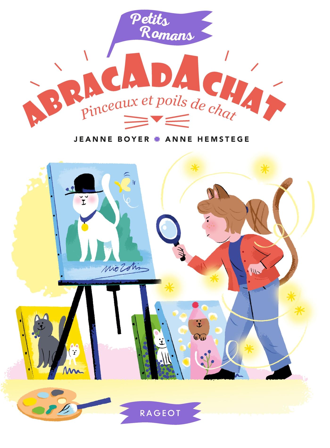 Abracadachat - Pinceaux et poils de chat   Boyer, Jeanne. Auteur