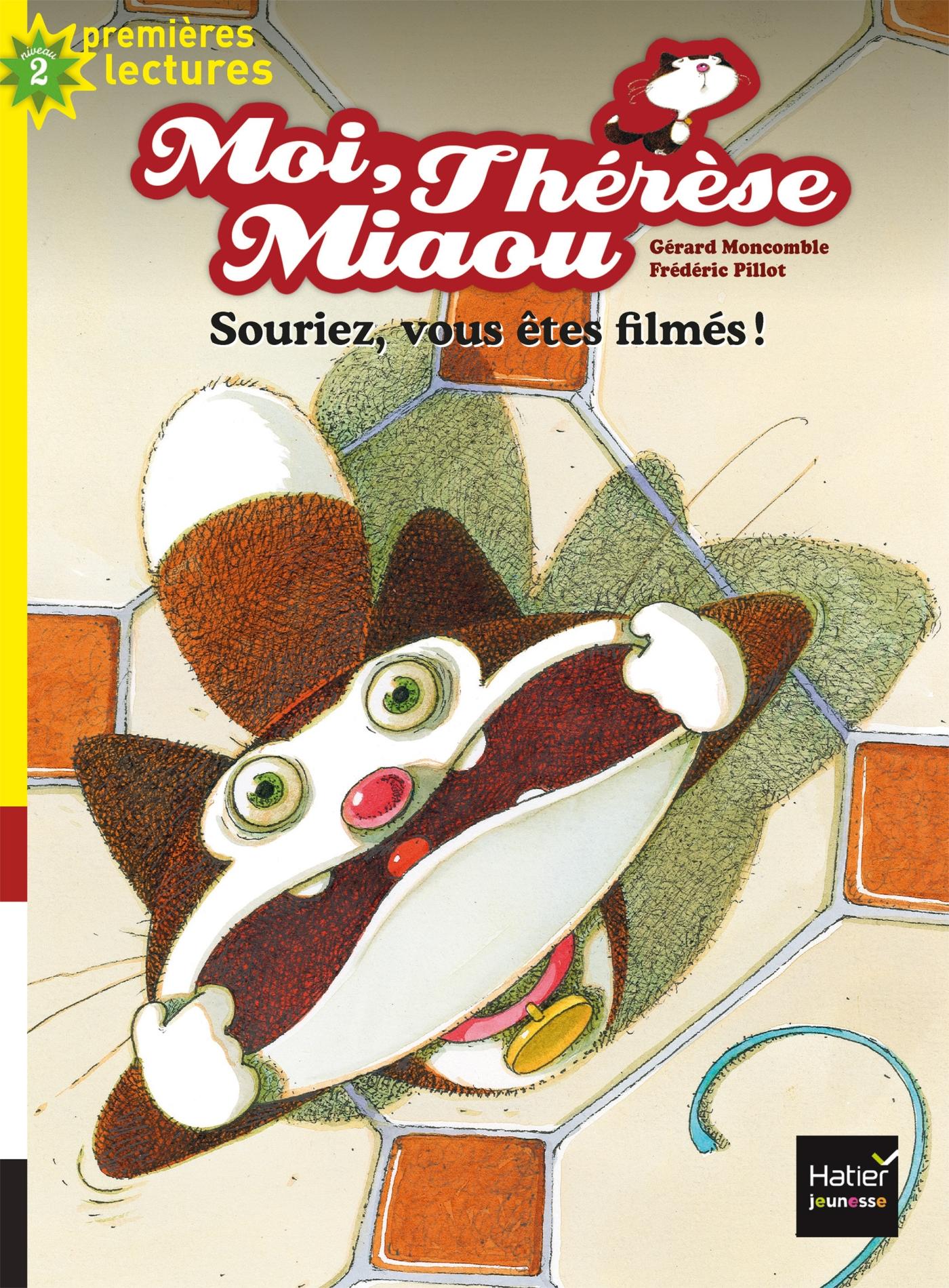 Moi, Thérèse Miaou - Souriez, vous êtes filmés ! CP/CE1 6/7 ans | Moncomble, Gérard. Auteur