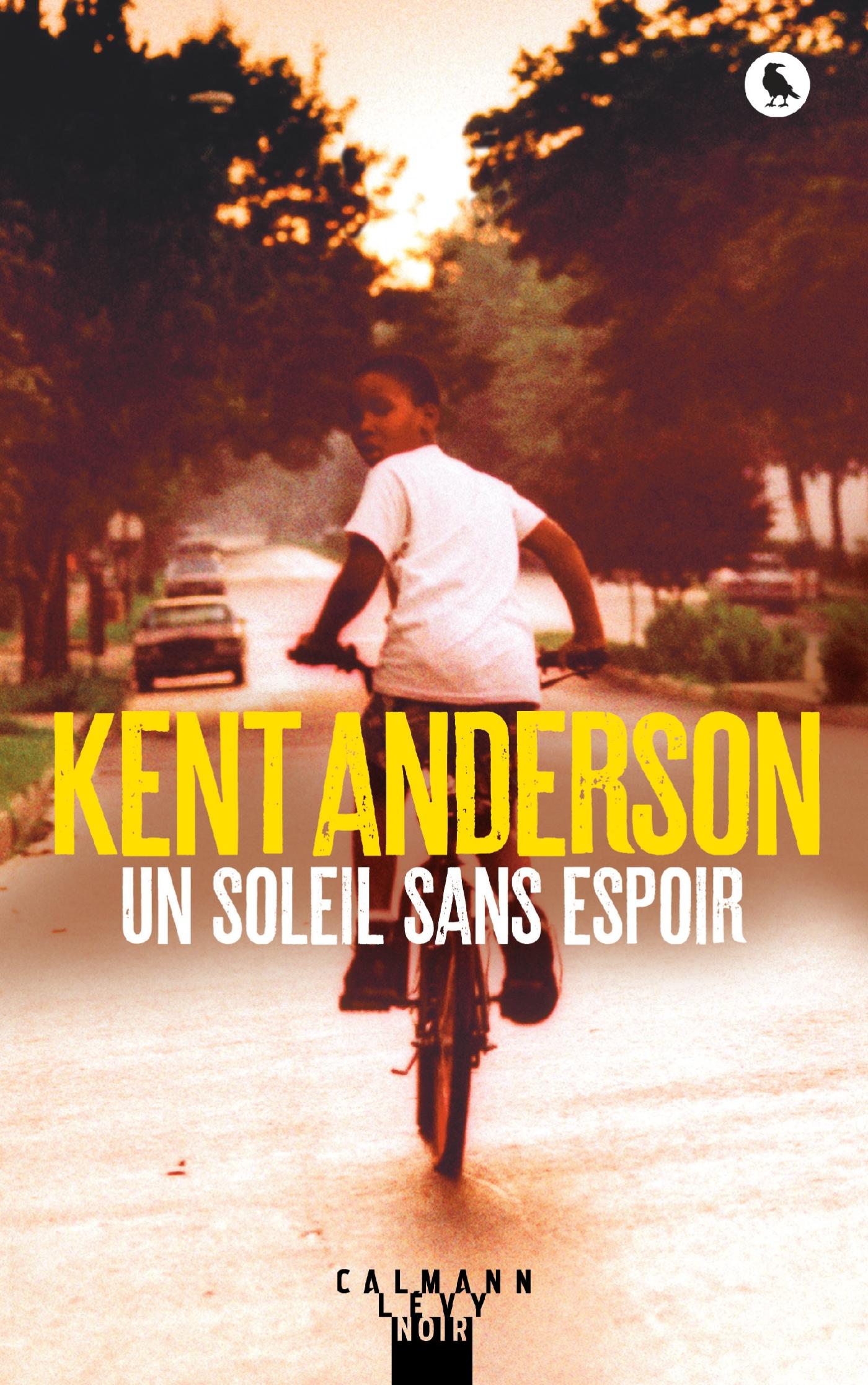 Un soleil sans espoir | Anderson, Kent. Auteur