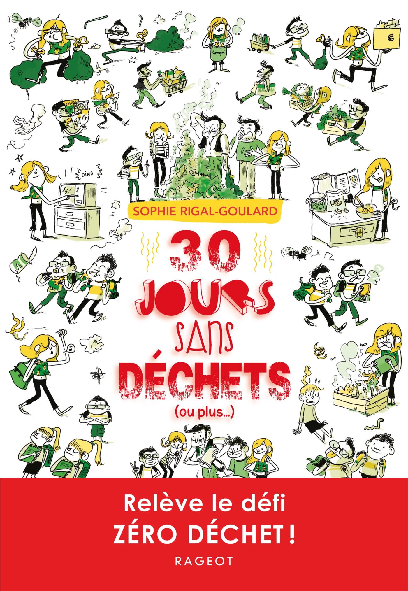 30 jours sans déchets (ou plus...) | Rigal-Goulard, Sophie. Auteur