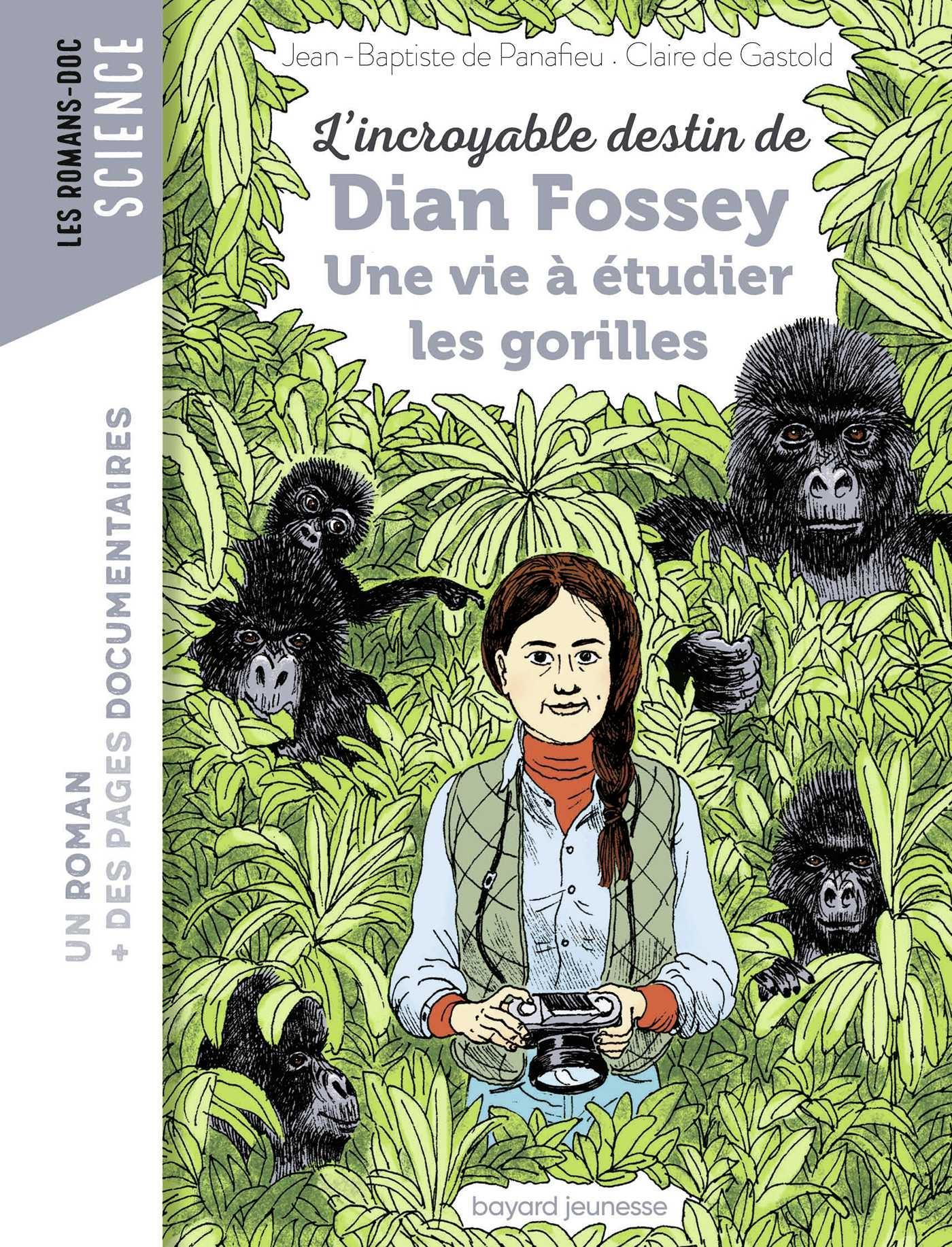 L'incroyable destin de Dian Fossey, une vie à étudier les gorilles | de PANAFIEU, JEAN-BAPTISTE. Auteur