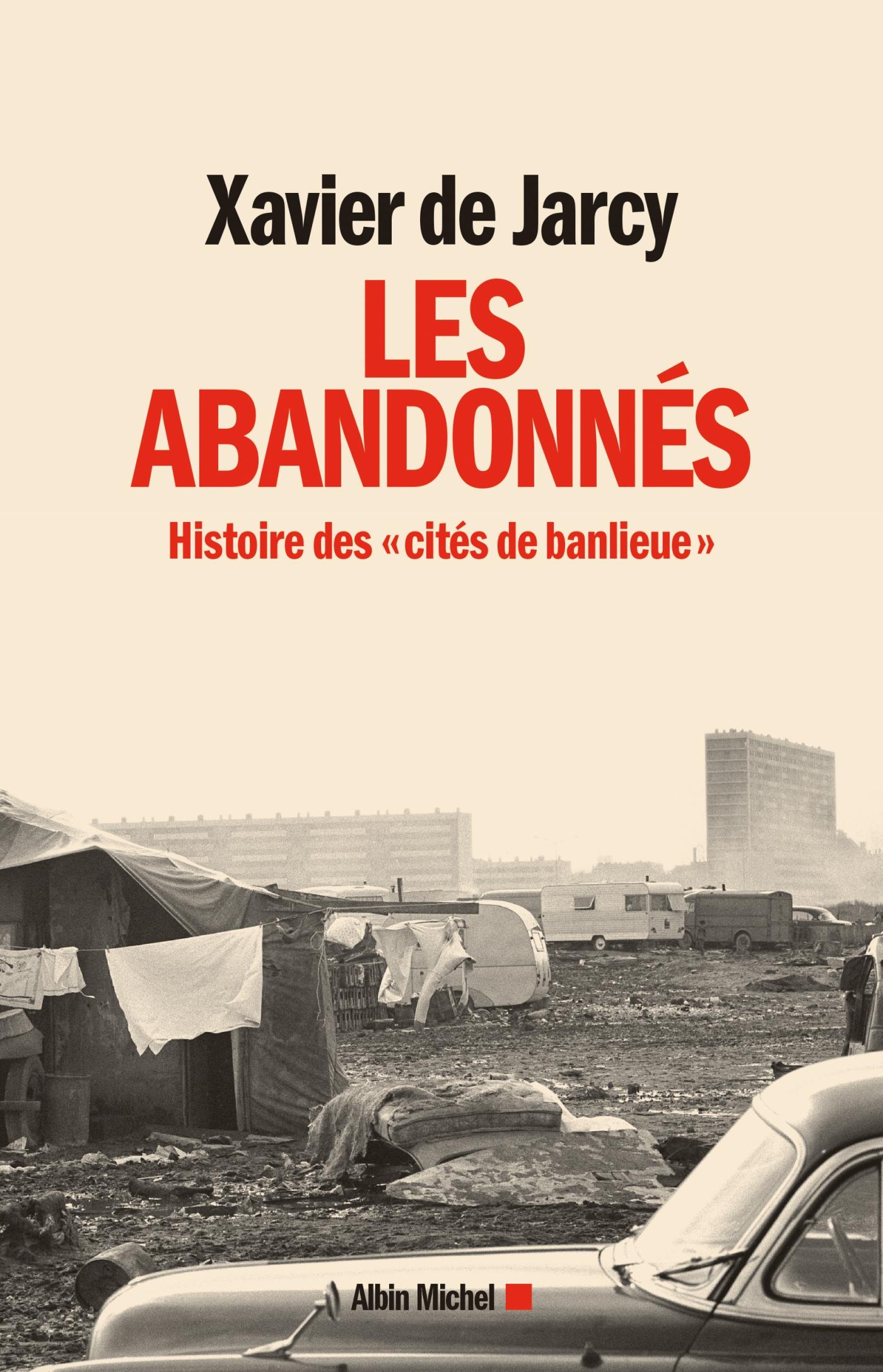 Les Abandonnés | de Jarcy, Xavier. Auteur
