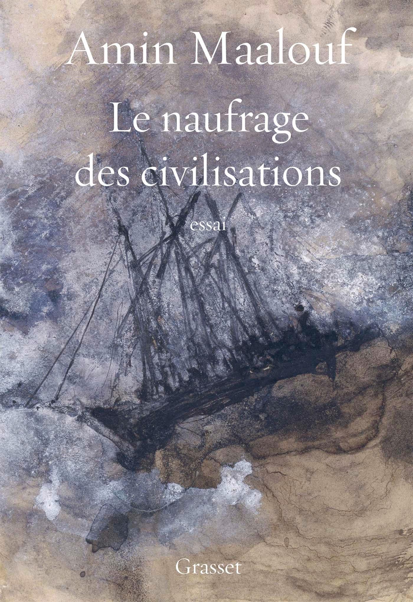 Le naufrage des civilisations | Maalouf, Amin. Auteur