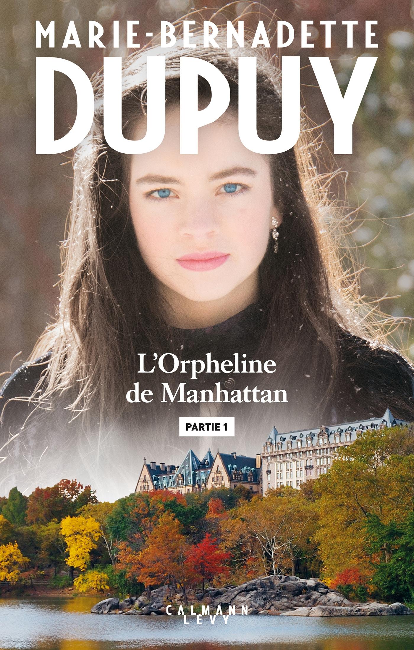 L'orpheline de Manhattan - Partie 1 | Dupuy, Marie-Bernadette. Auteur