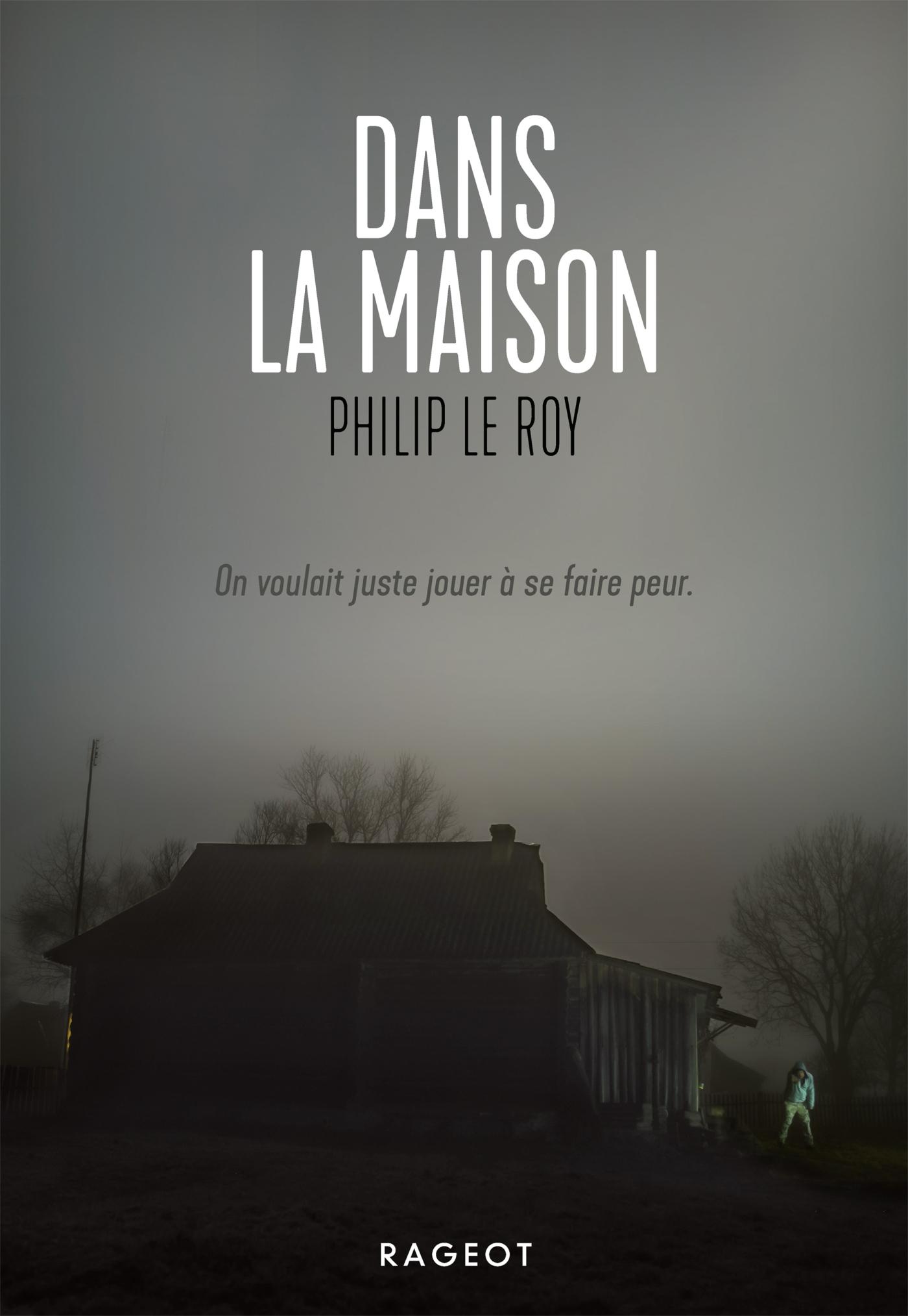 Dans la maison   Le Roy, Philip. Auteur