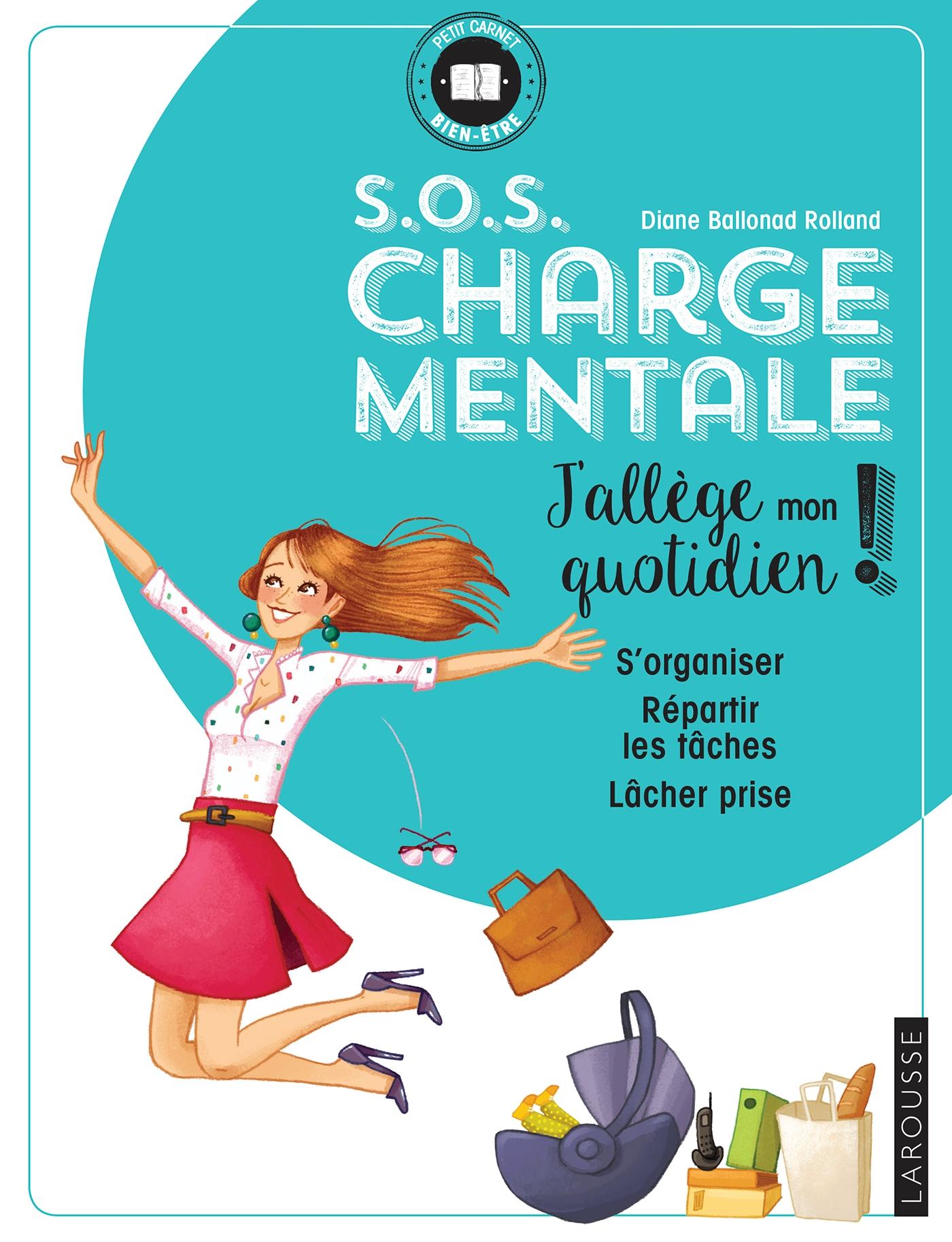 S.O.S Charge mentale | BALLONAD ROLLAND, Diane. Auteur