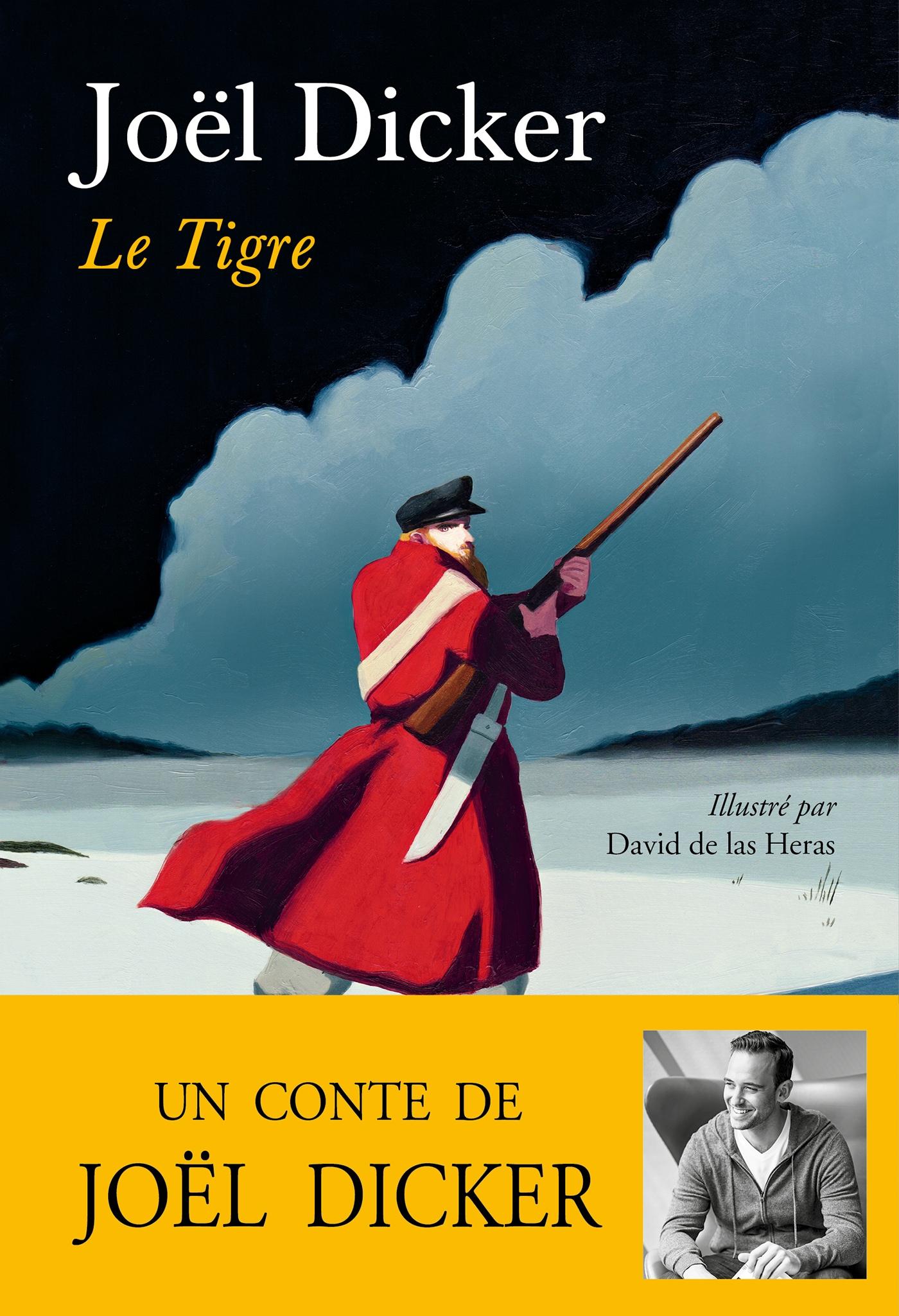 Le Tigre | Dicker, Joël. Auteur