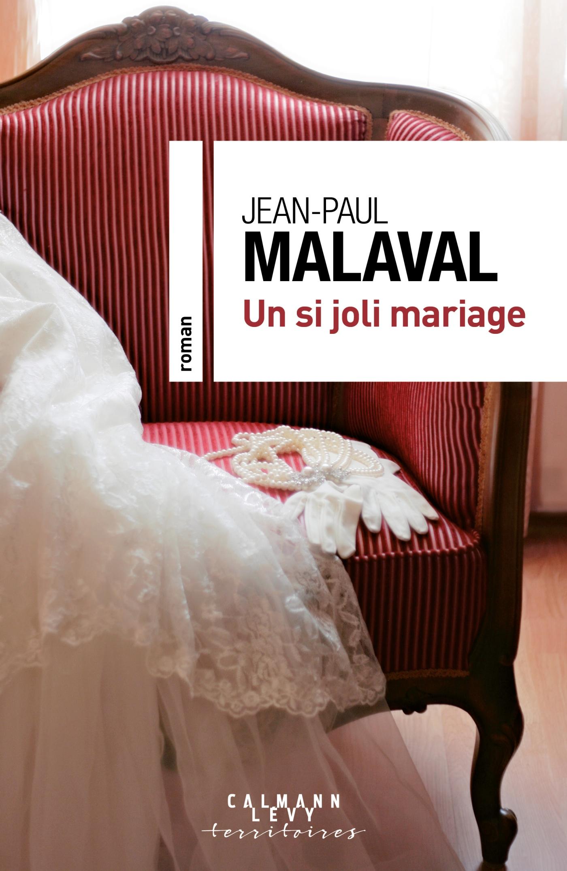 Un si joli mariage | Malaval, Jean-Paul. Auteur