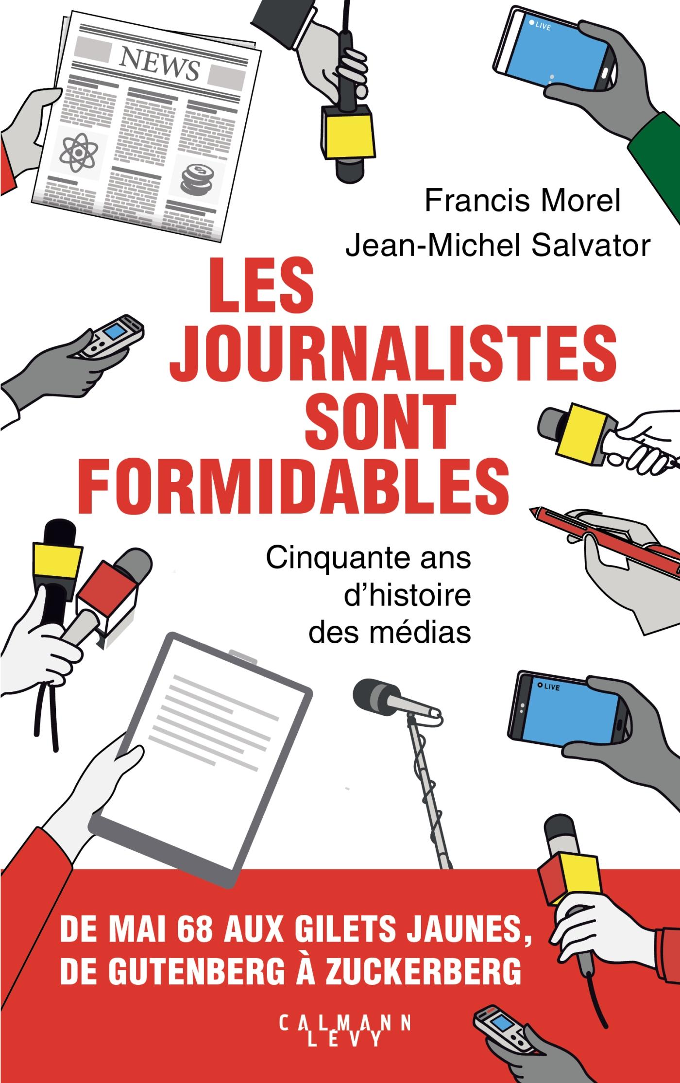 Les journalistes sont formidables | Morel, Francis. Auteur