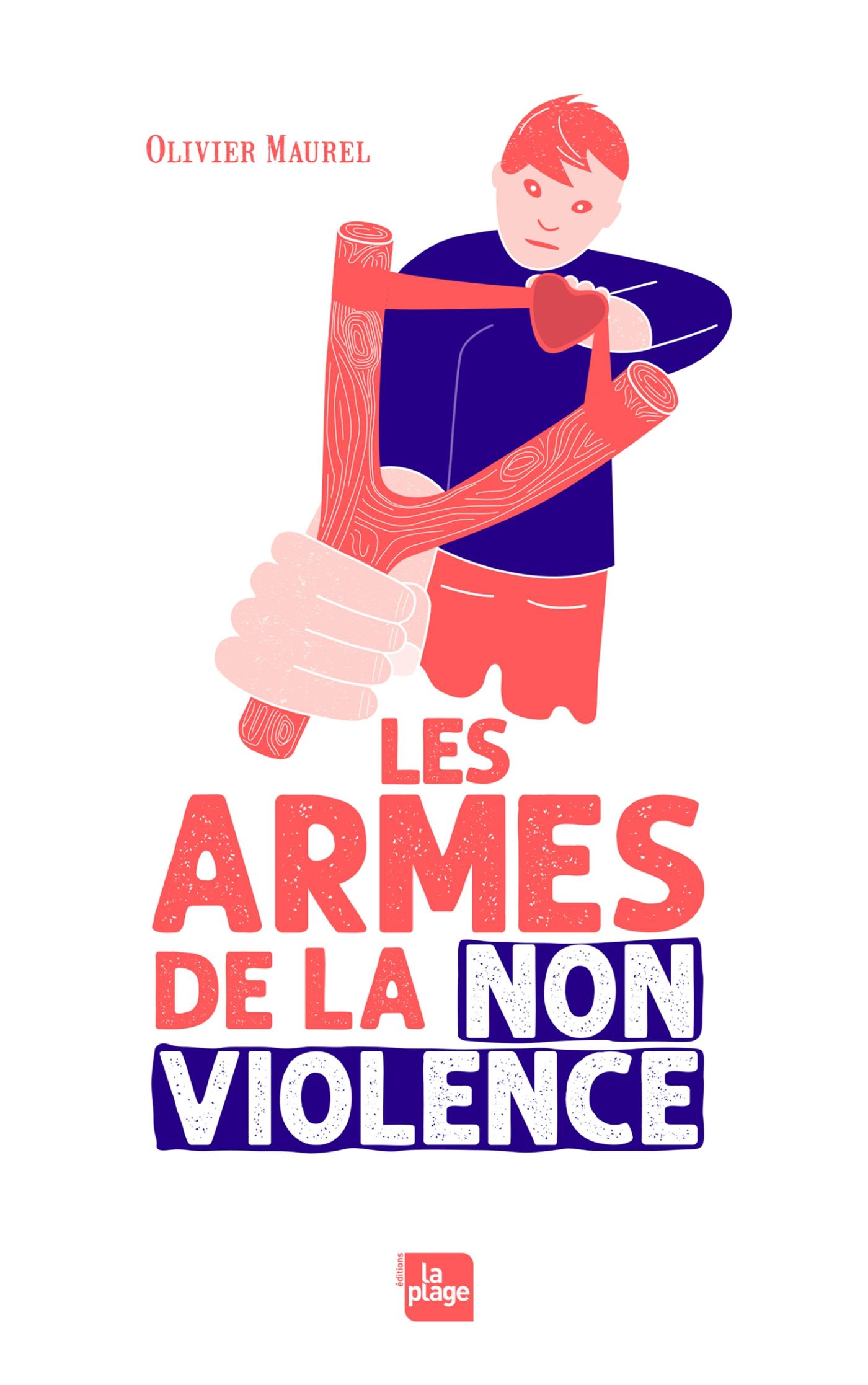Les armes de la non violence | Maurel, Olivier. Auteur