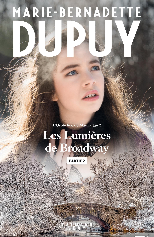 Les lumières de Broadway - Partie 2 | Dupuy, Marie-Bernadette. Auteur