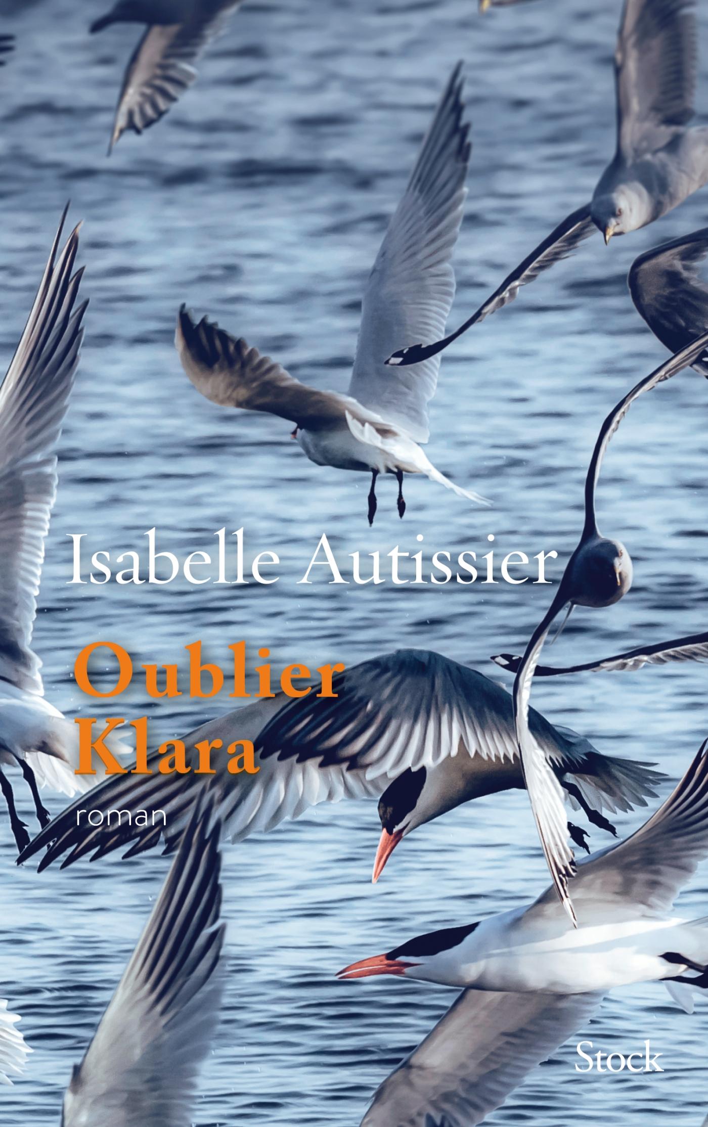 Oublier Klara   Autissier, Isabelle. Auteur