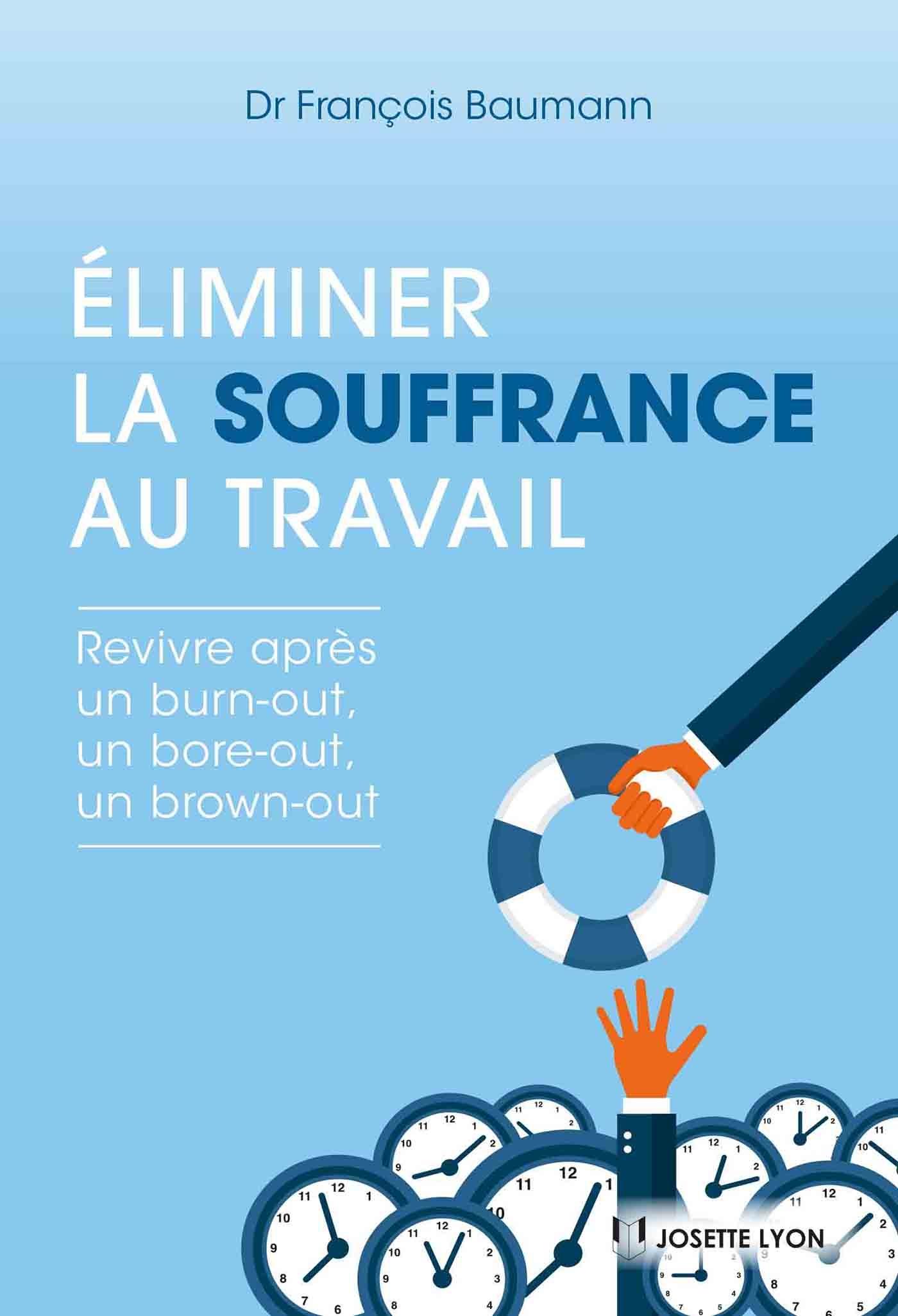 Éliminer la souffrance au travail | Baumann, François. Auteur