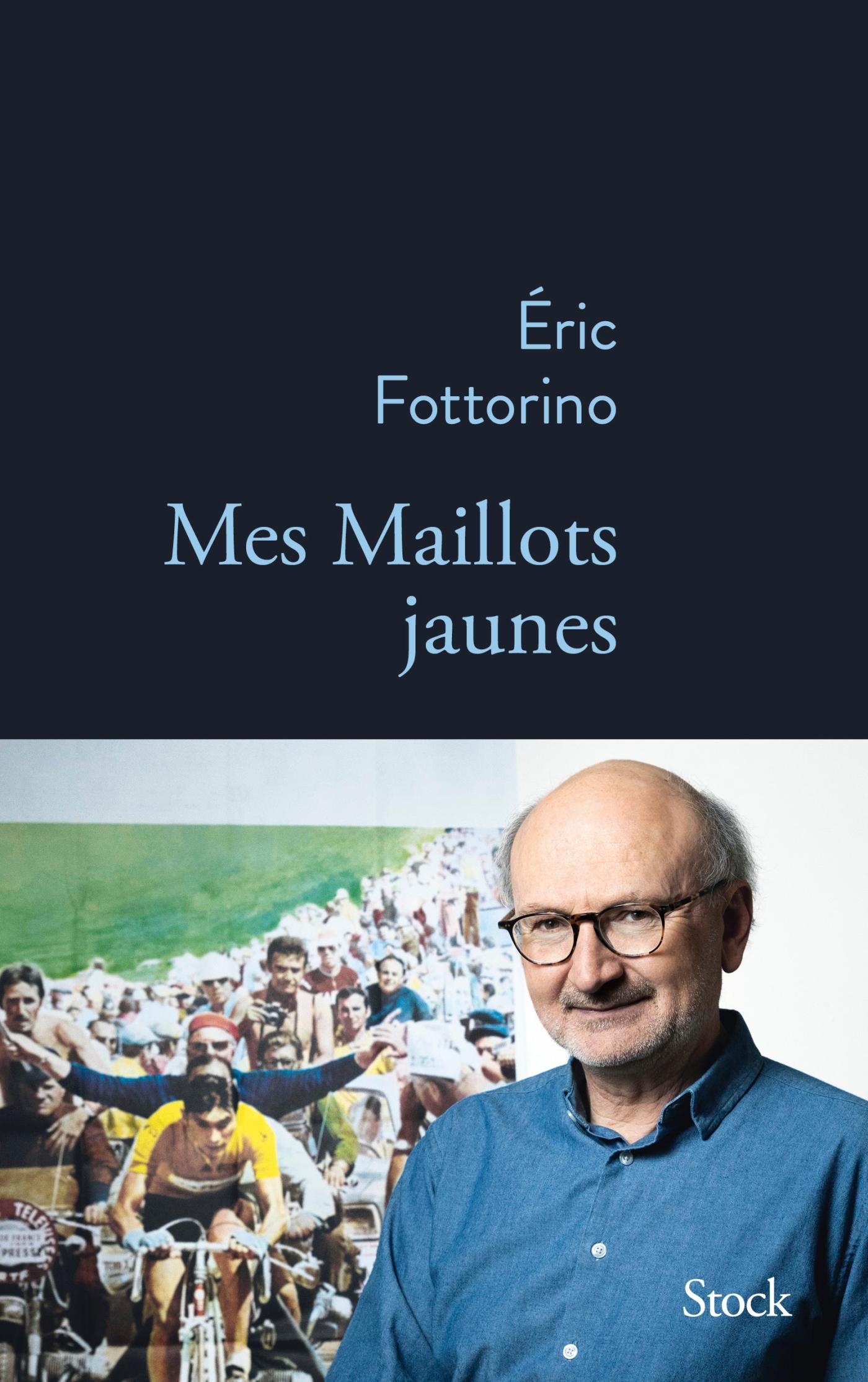 Mes maillots jaunes | Fottorino, Eric. Auteur