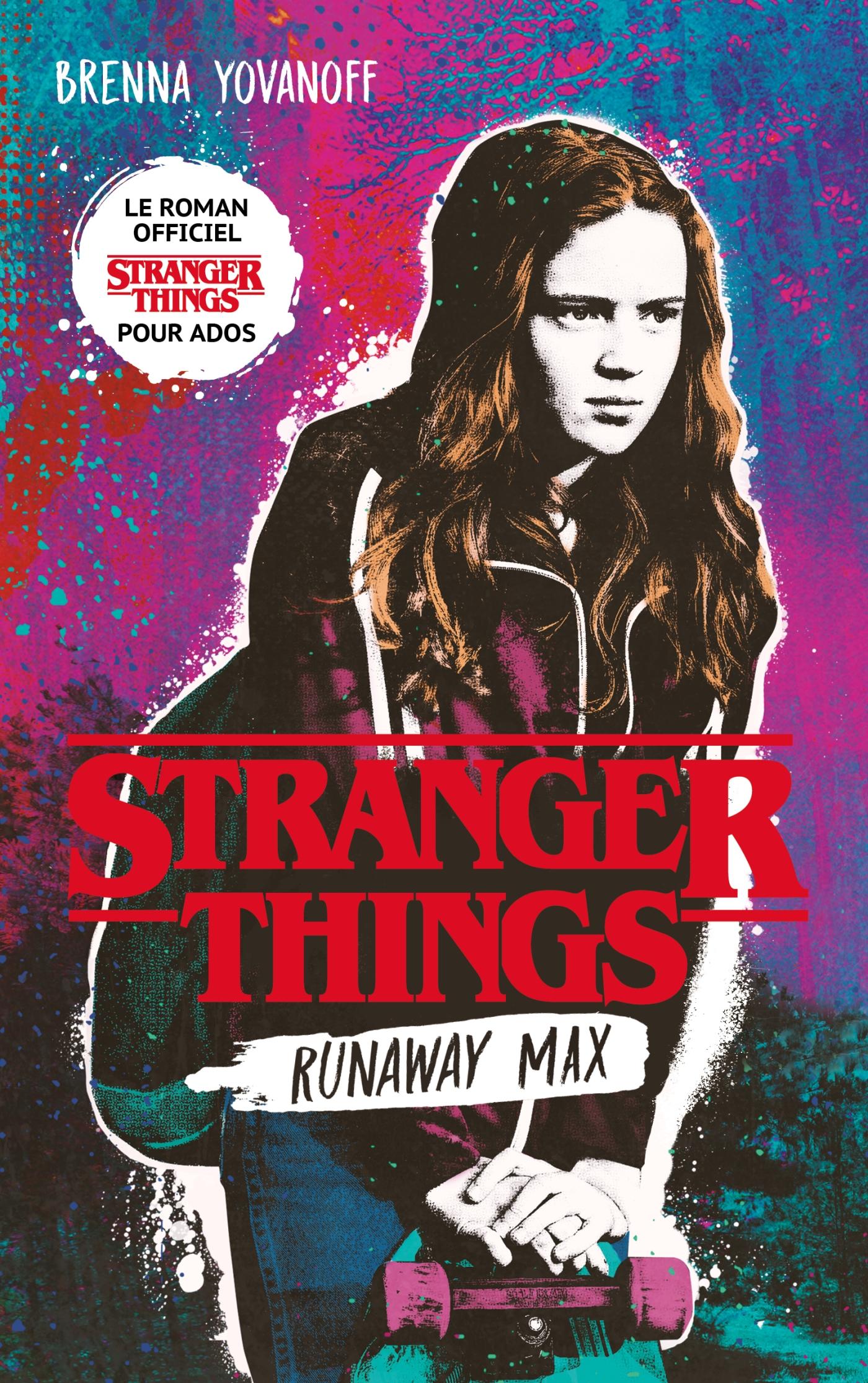 Stranger Things - Runaway Max - Le roman officiel pour ados | Yovanoff, Brenna. Auteur