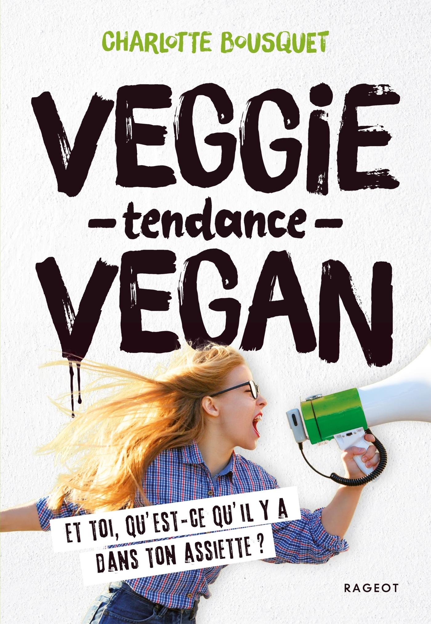 Veggie tendance vegan | BOUSQUET, Charlotte. Auteur