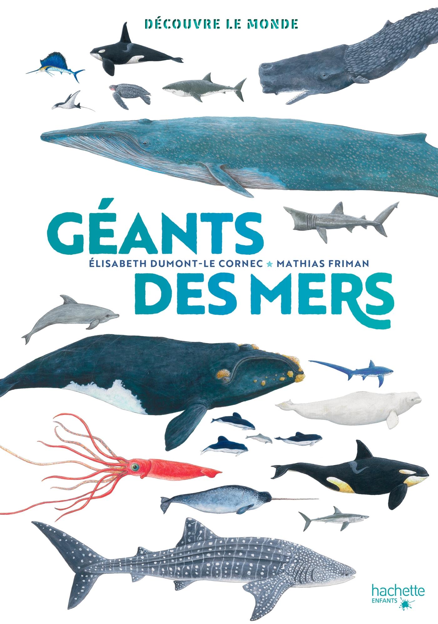 Découvre le monde - Géants des mers | Dumont-Le Cornec, Elisabeth. Auteur
