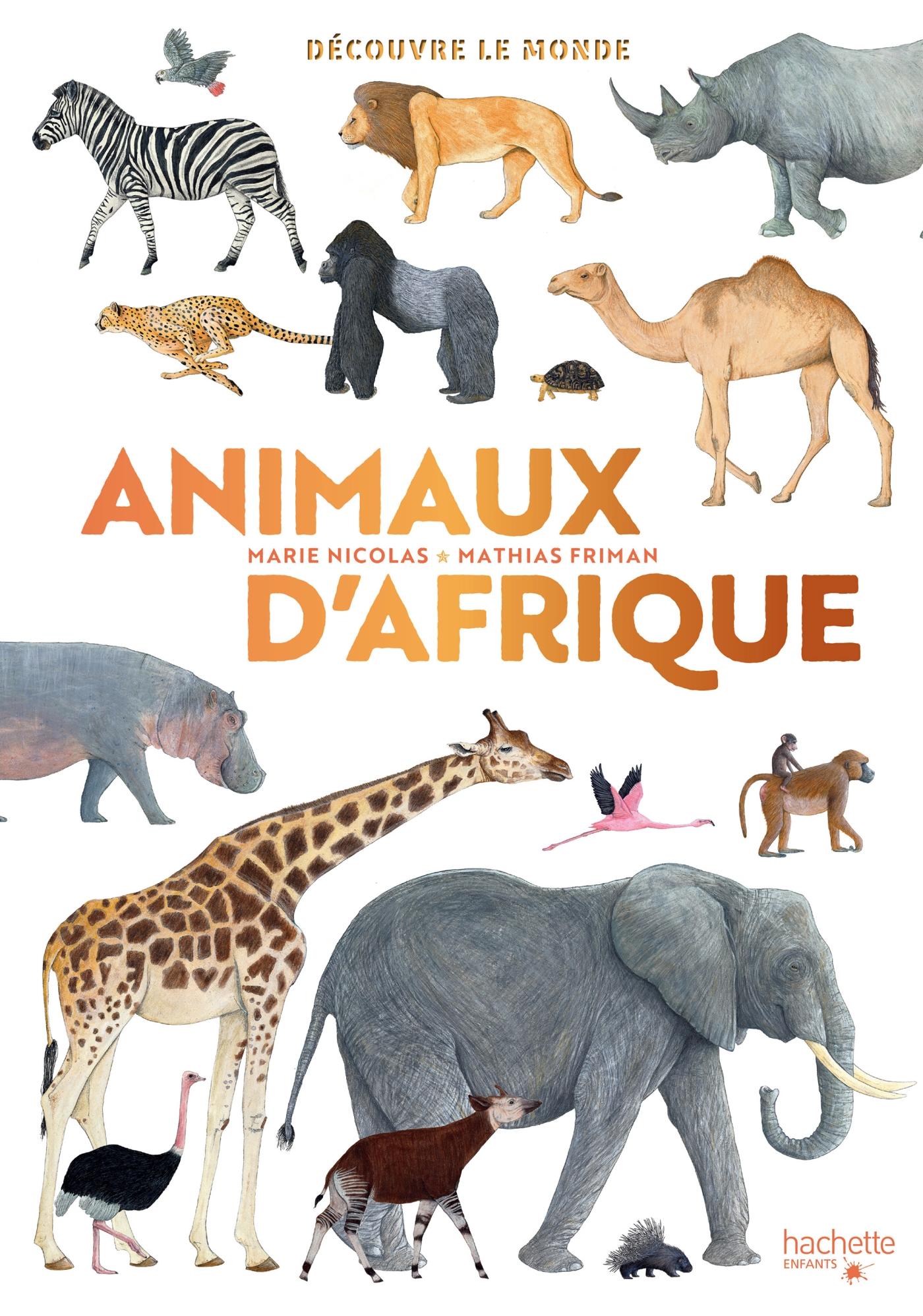 Découvre le monde - Animaux d'Afrique | Nicolas, Marie. Auteur