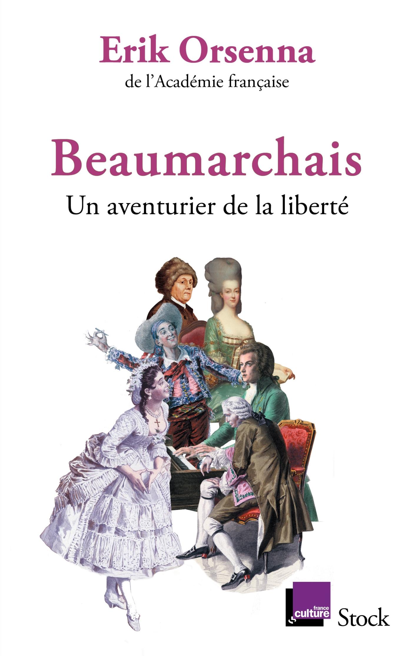 Beaumarchais, un aventurier de la liberté | Orsenna, Erik. Auteur