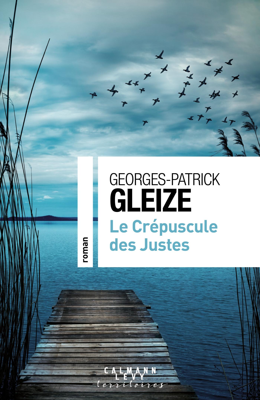 Le Crépuscule des Justes | Gleize, Georges-Patrick. Auteur
