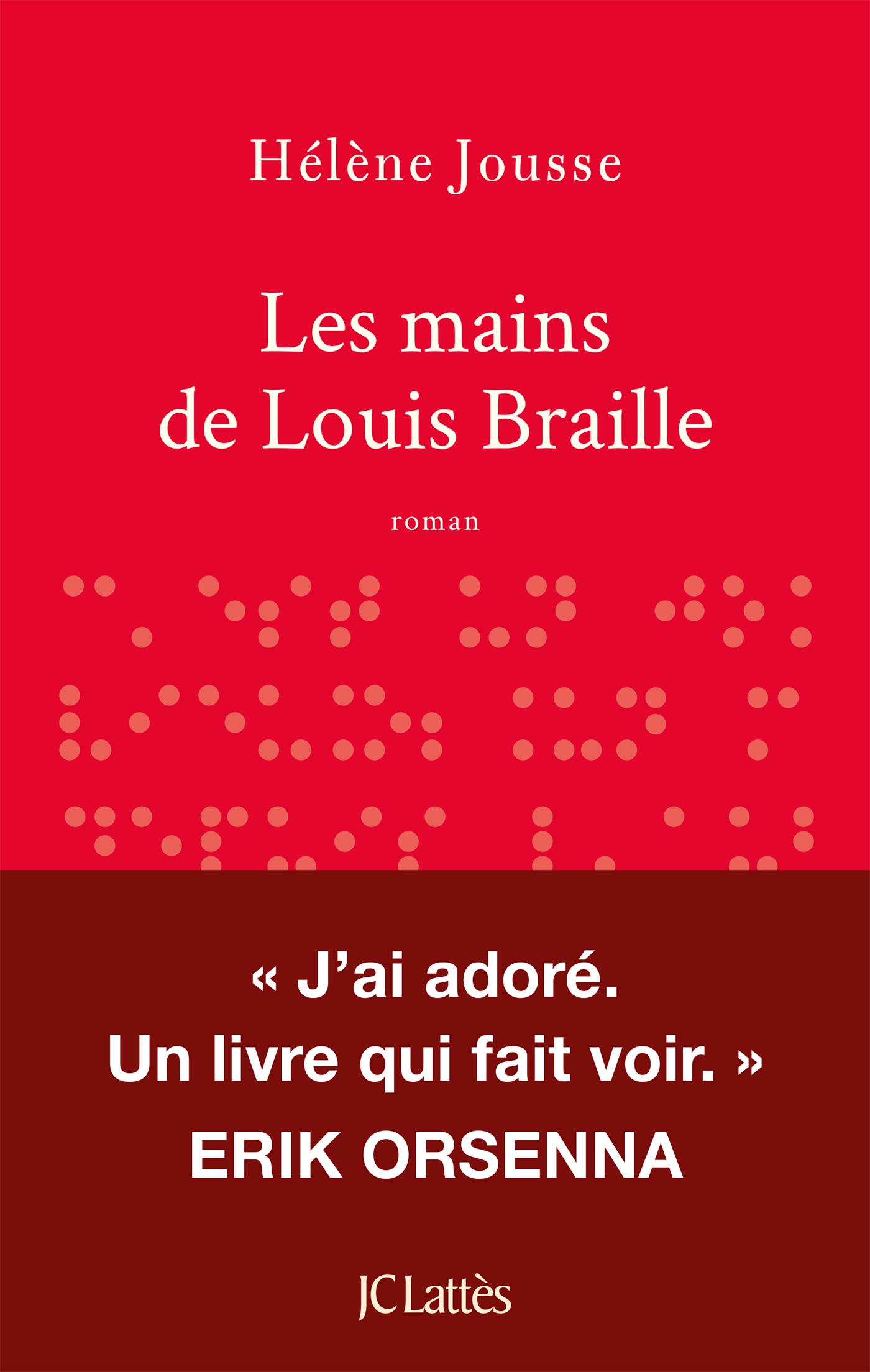 Les mains de Louis Braille | Jousse, Hélène. Auteur