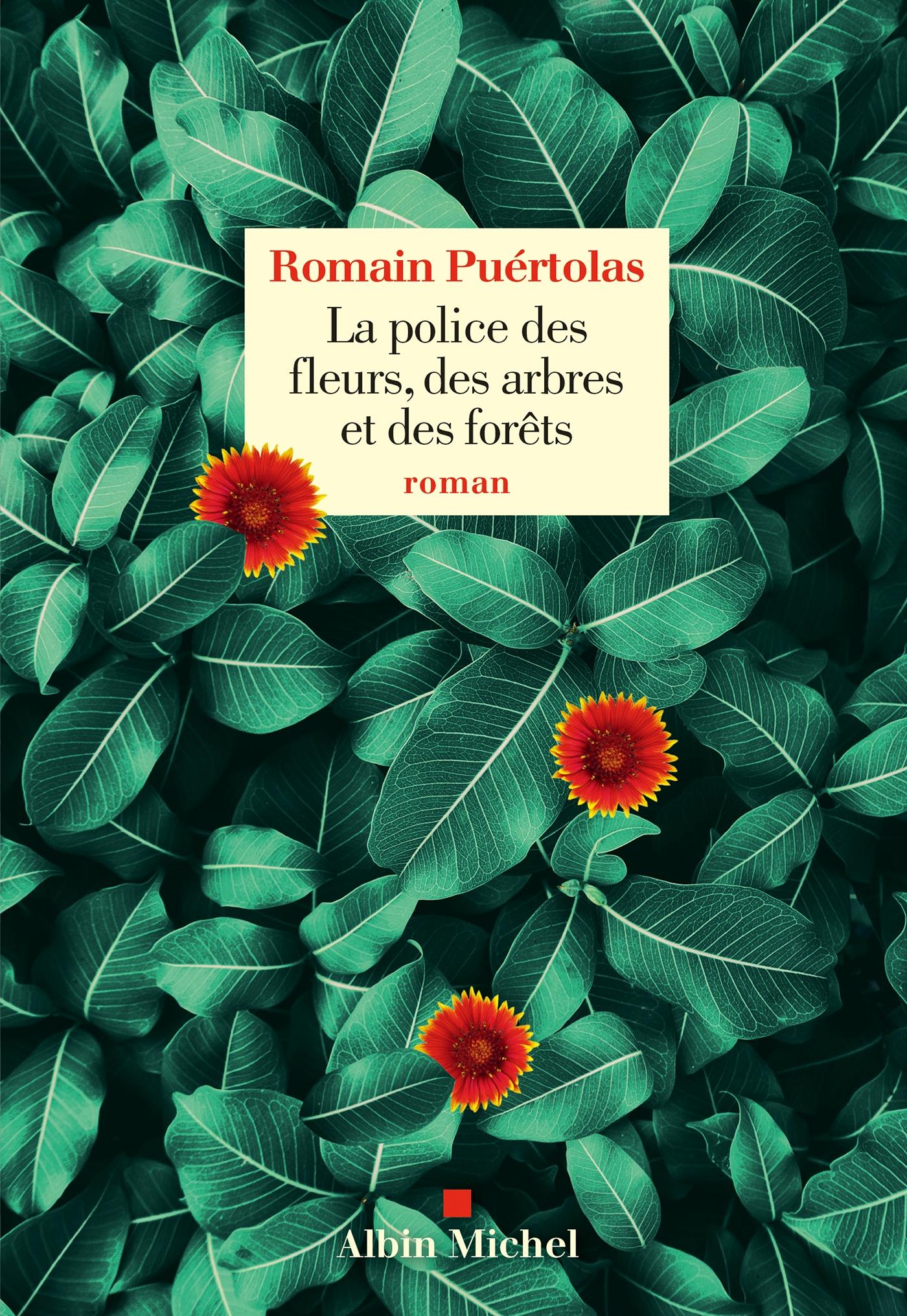 La Police des fleurs des arbres et des forêts | Puértolas, Romain. Auteur