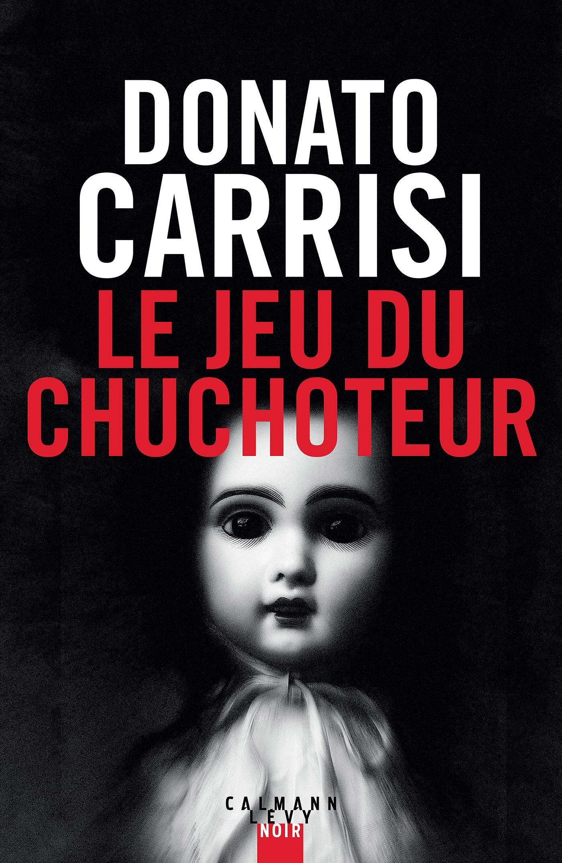 Le Jeu du Chuchoteur | Carrisi, Donato. Auteur