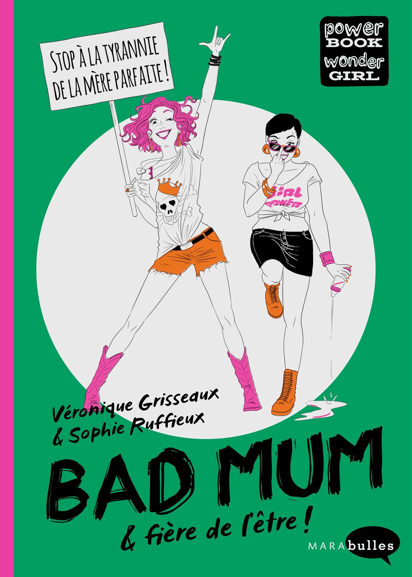 Bad Mum & fière de l'être ! | Grisseaux, Véronique. Auteur