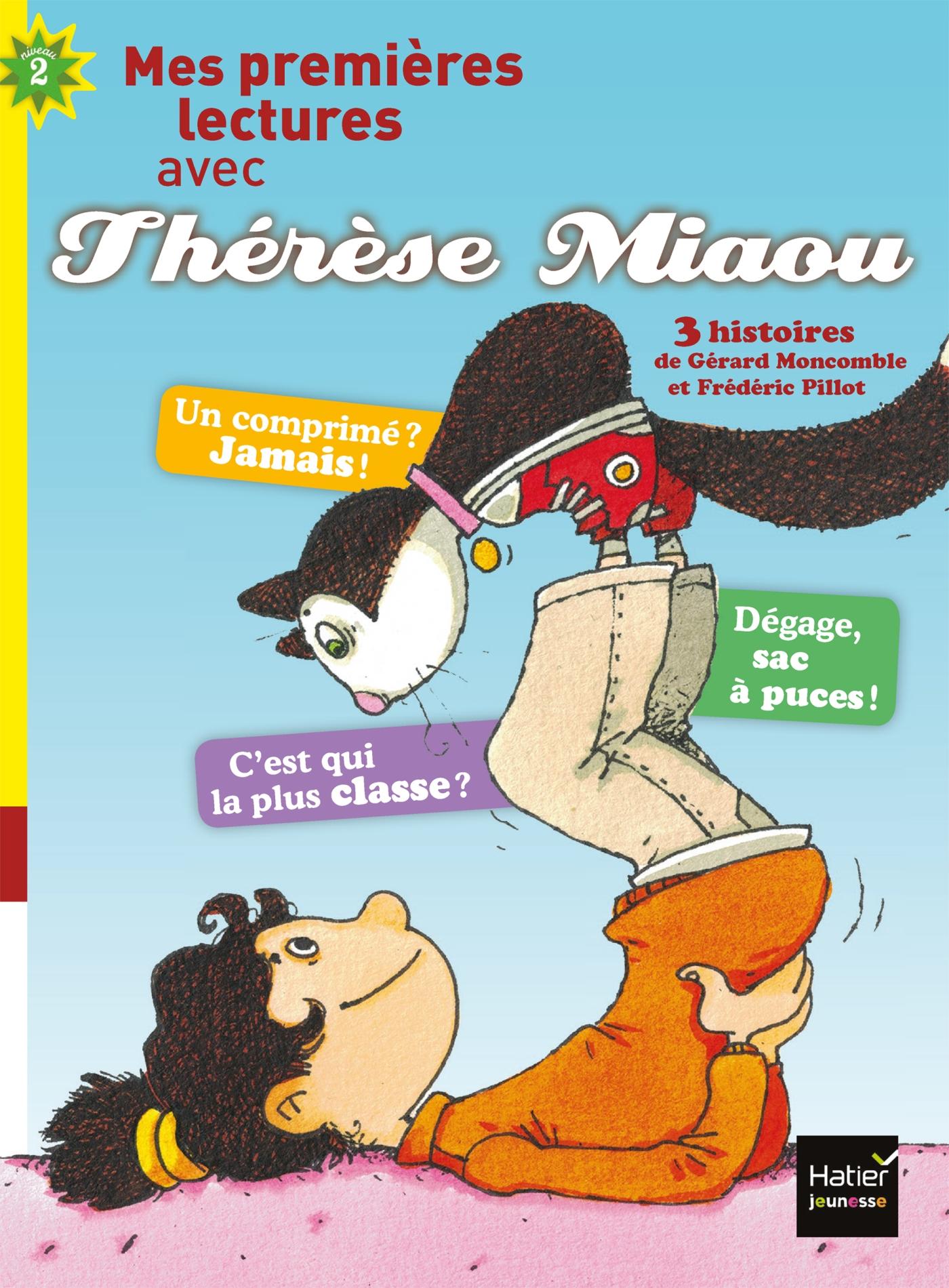 Moi, Thérèse Miaou - compilation de 2 histoires de Thérèse Miaou CP/CE1 6/7 ans | Moncomble, Gérard. Auteur