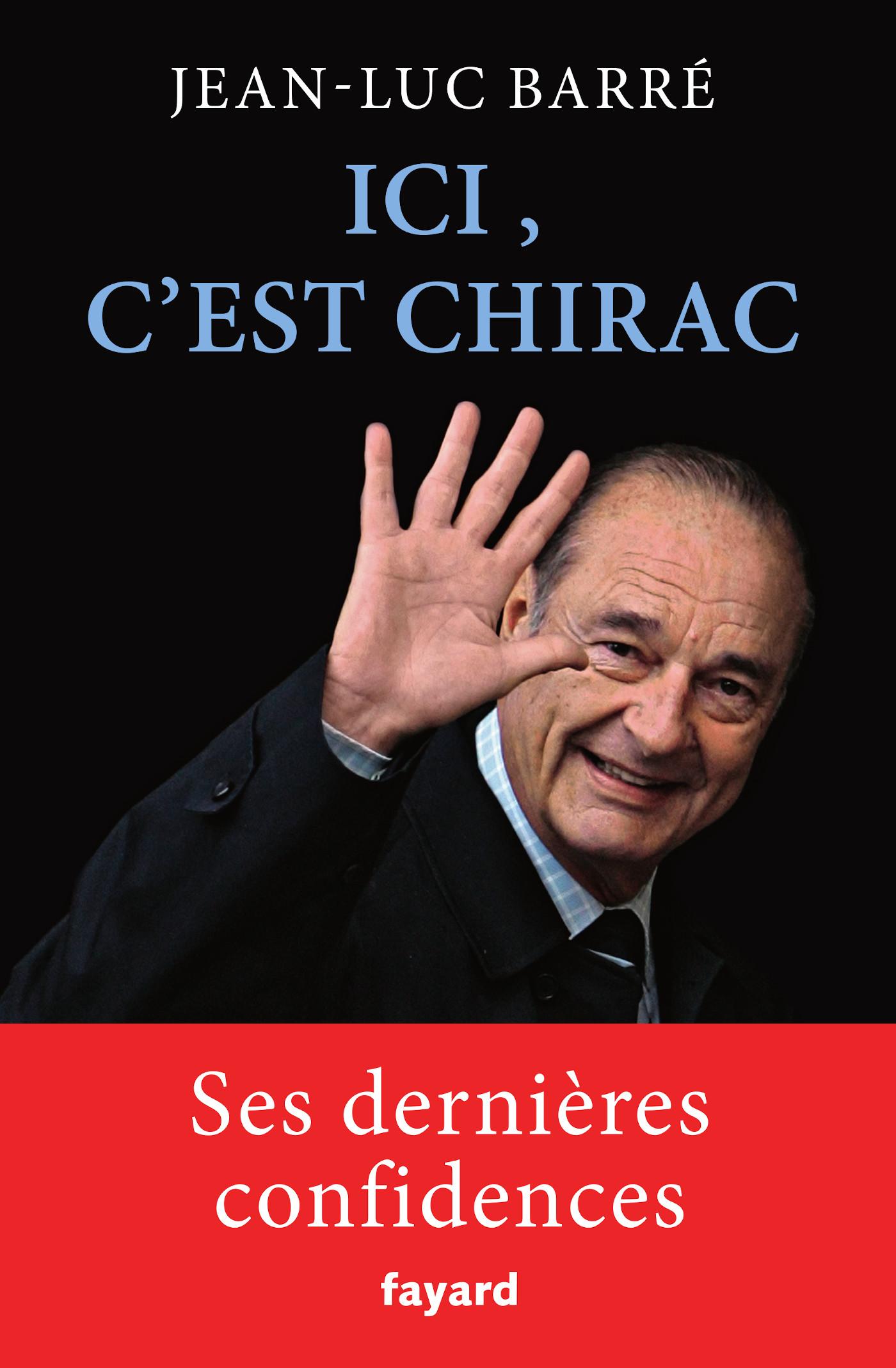 Ici, c'est Chirac | Barré, Jean-Luc. Auteur