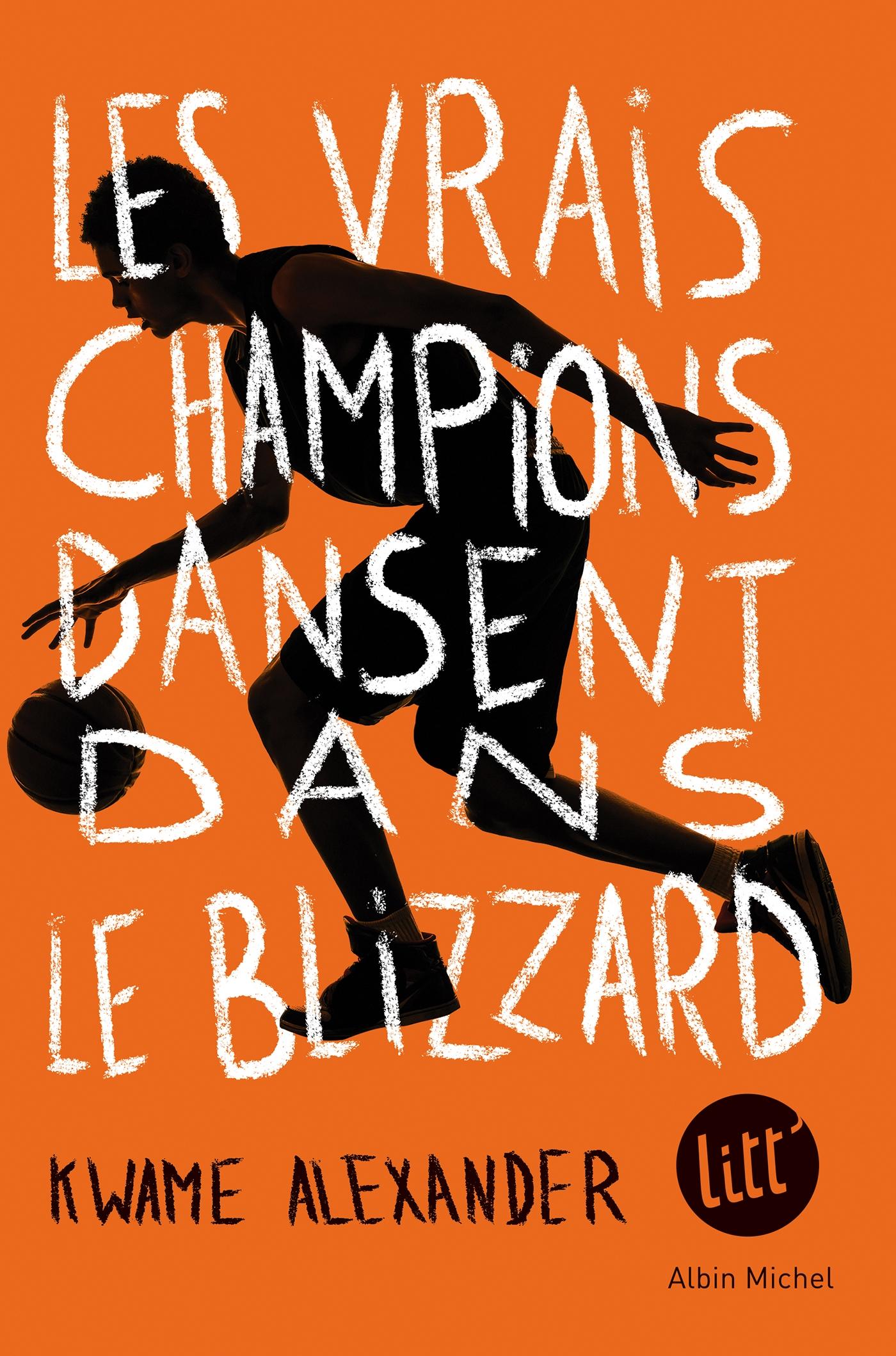 Les Vrais Champions dansent dans le blizzard | Alexander, Kwame. Auteur