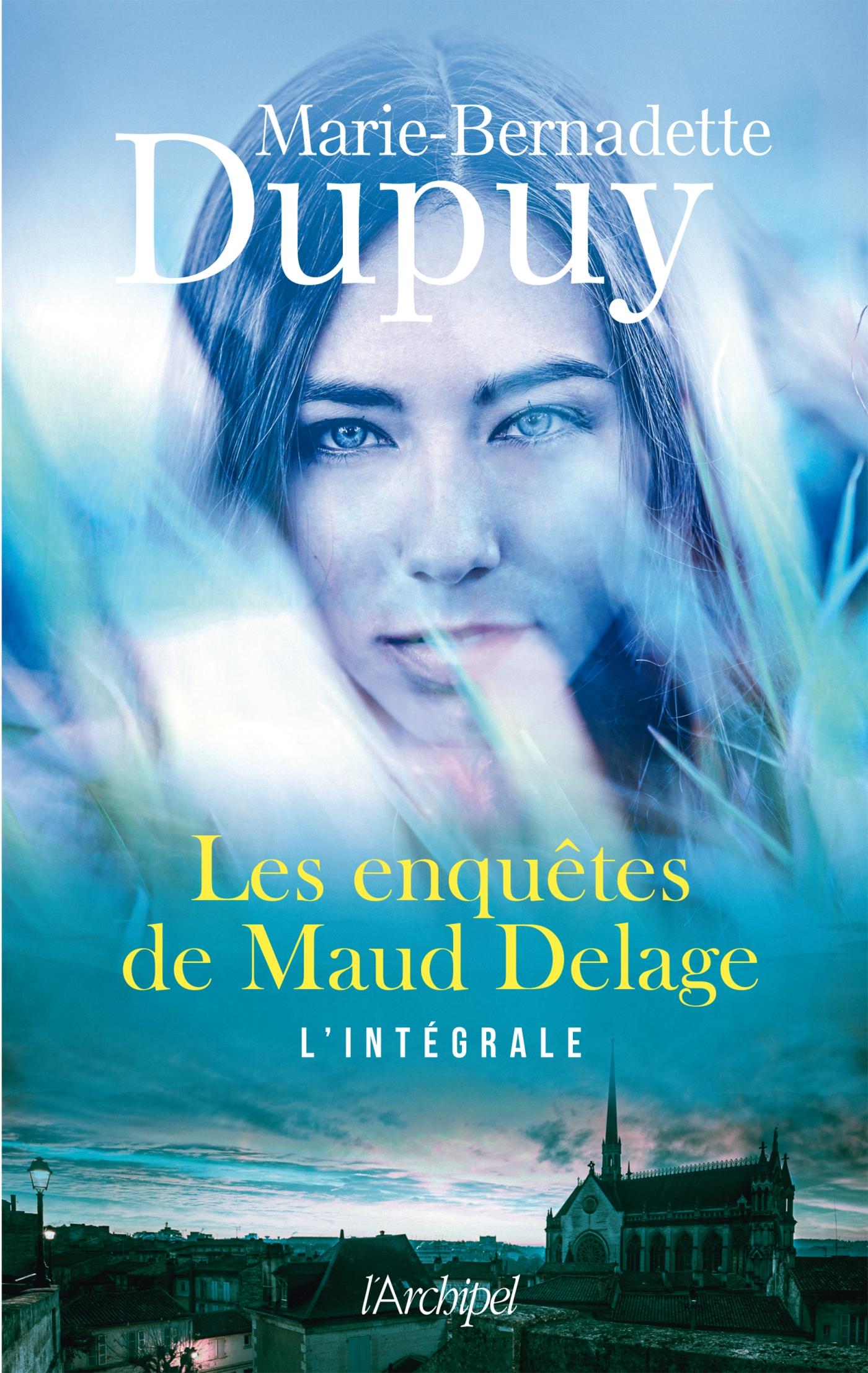 Les enquêtes de Maud Delage | Dupuy, Marie-Bernadette. Auteur