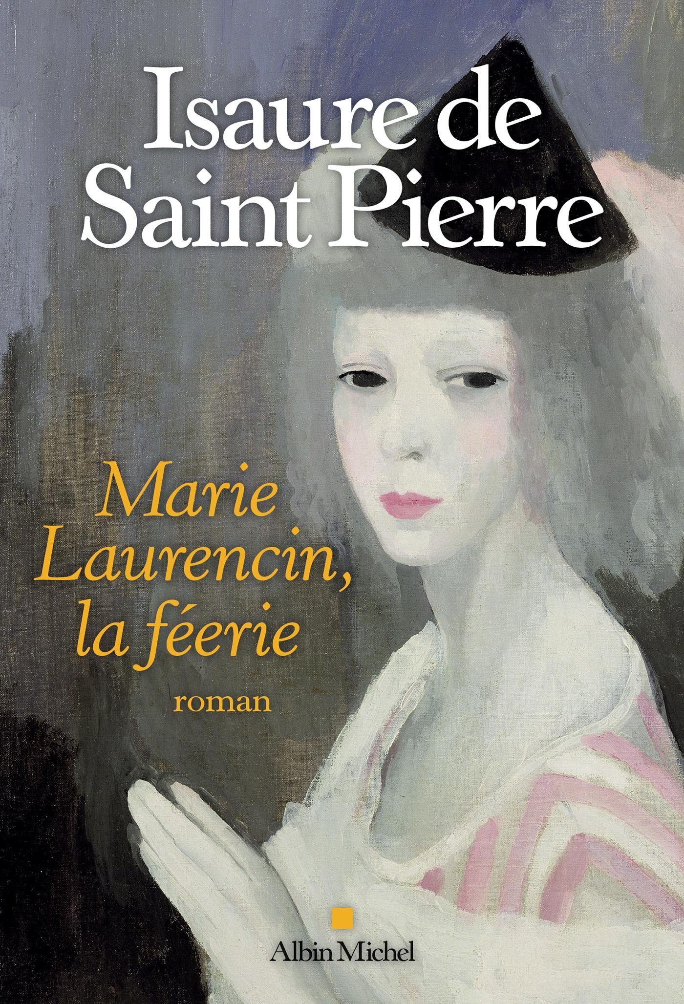 La Féerie Marie Laurencin | Saint Pierre, Isaure de. Auteur