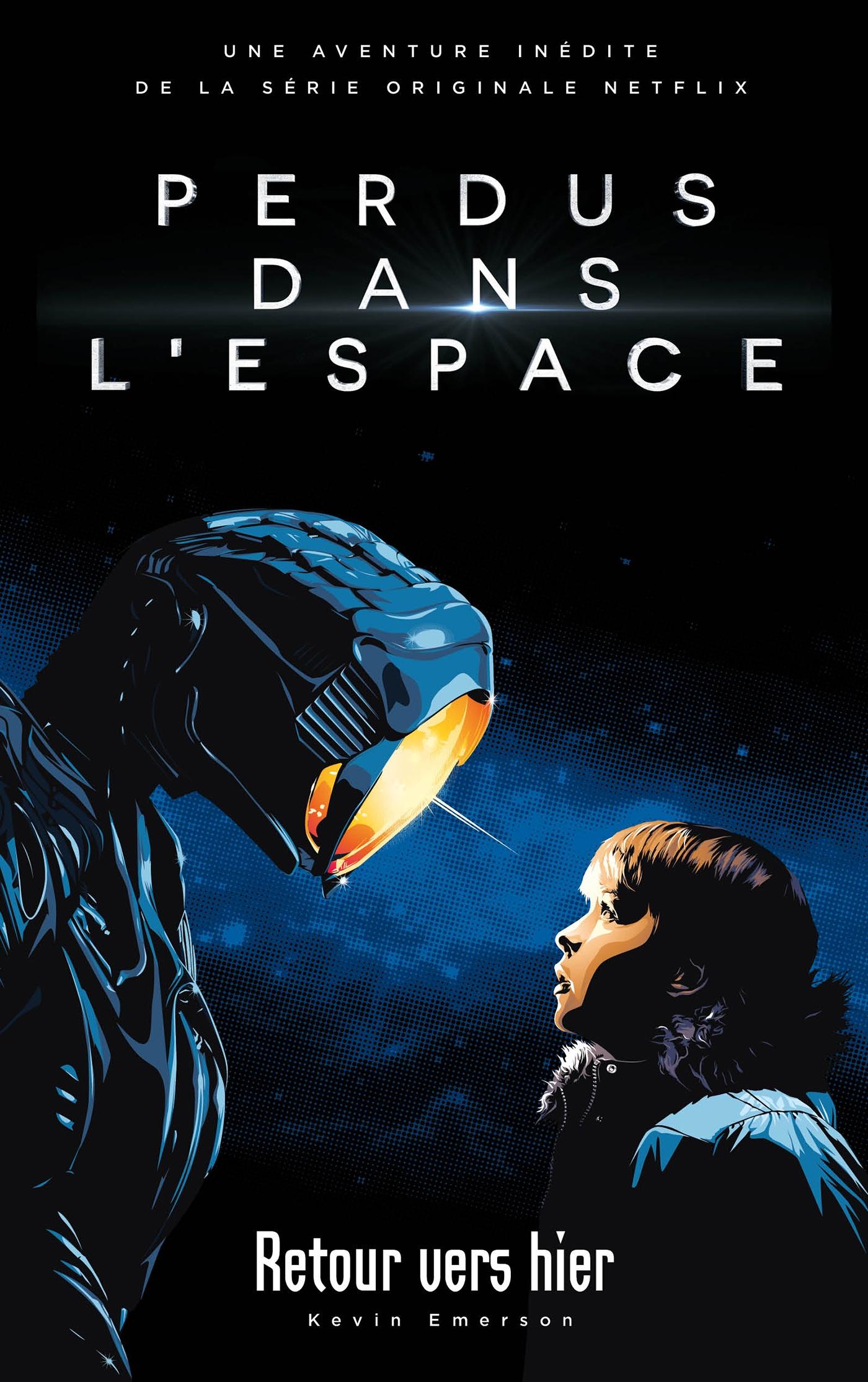 Lost in space/Perdus dans l'espace - Le roman inspiré de la série Netflix | Emerson, Kevin. Auteur