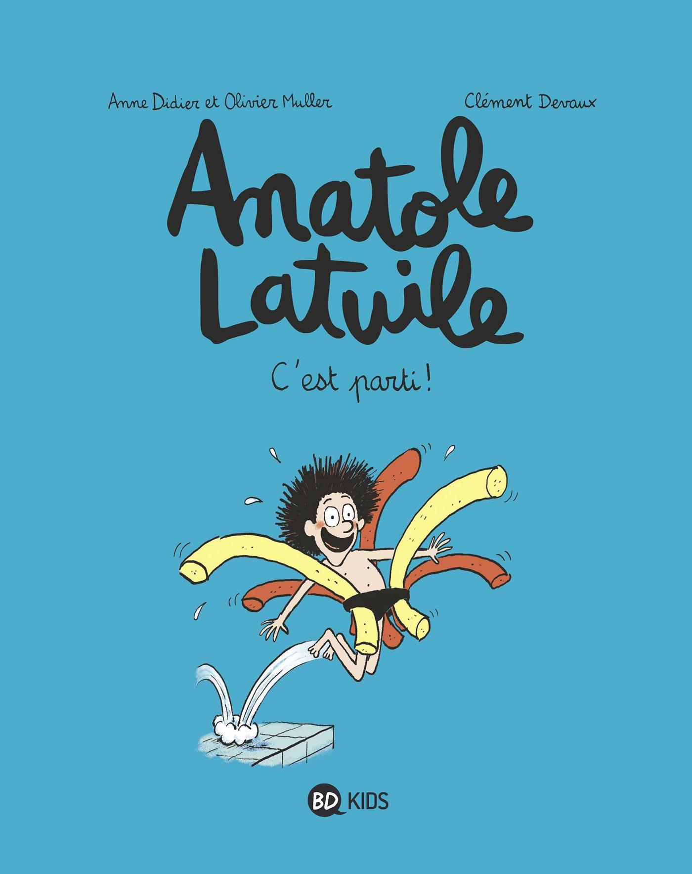 Anatole Latuile, Tome 01 | Didier, Anne. Auteur