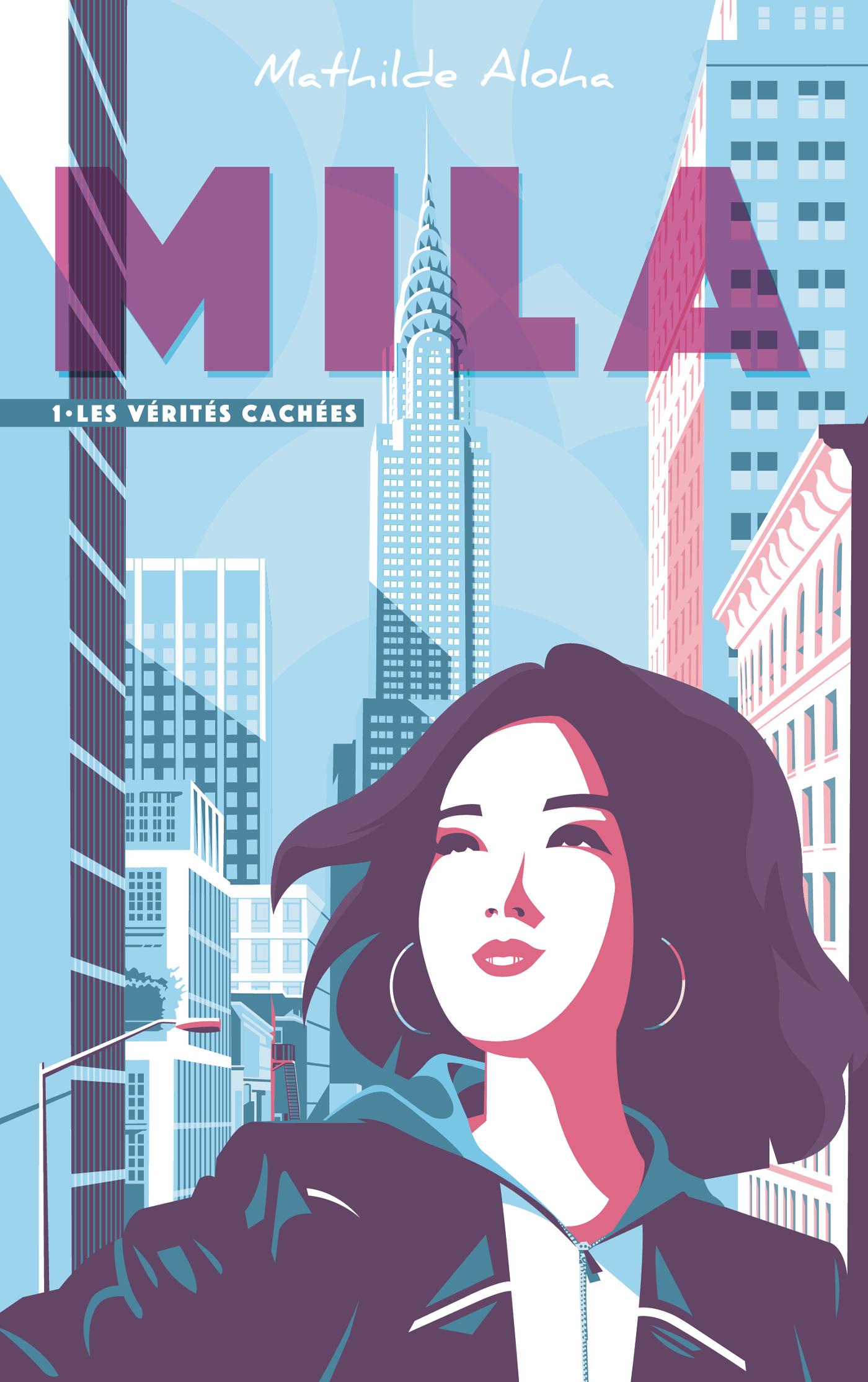 Mila - Tome 1 - Les vérités cachées | Aloha, Mathilde. Auteur