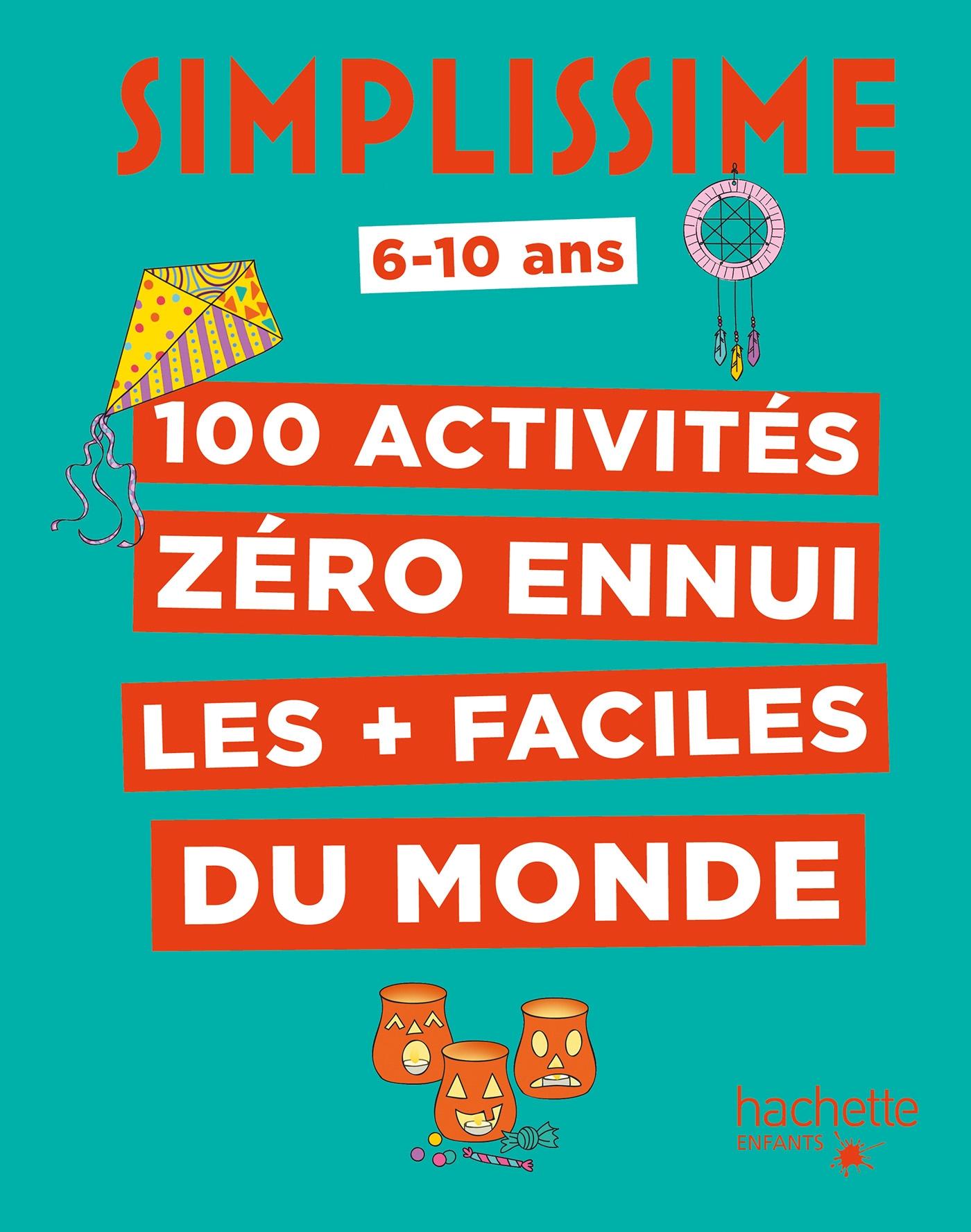 Simplissime - 100 activités pour ne pas s'ennuyer | Herzog, Lise. Illustrateur