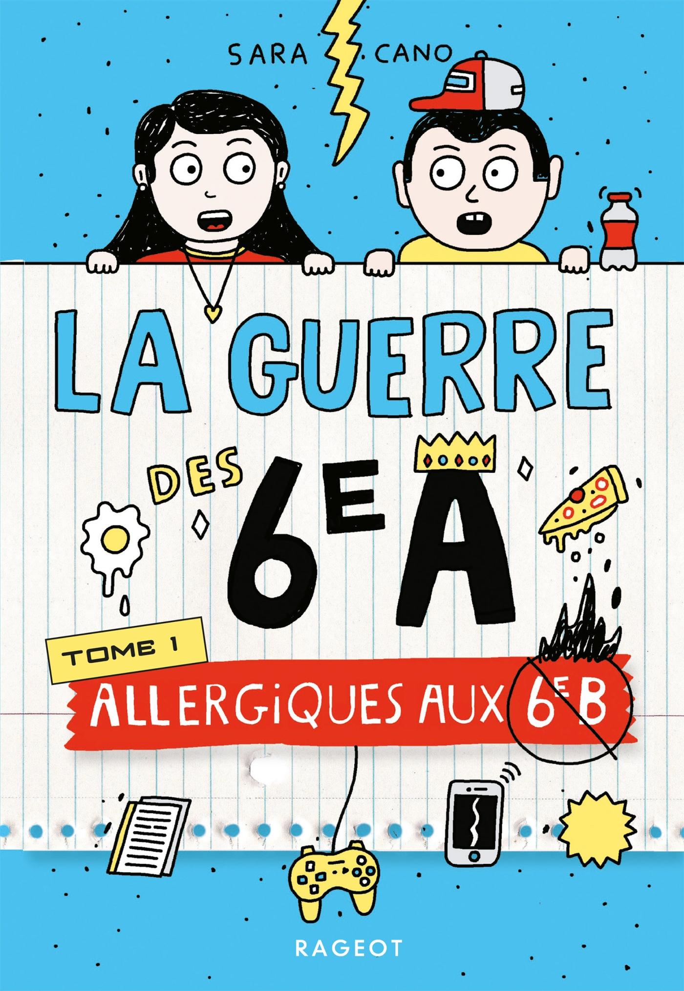 La guerre des 6e A - Allergiques aux 6e B | Cano Fernandez, Sara. Auteur