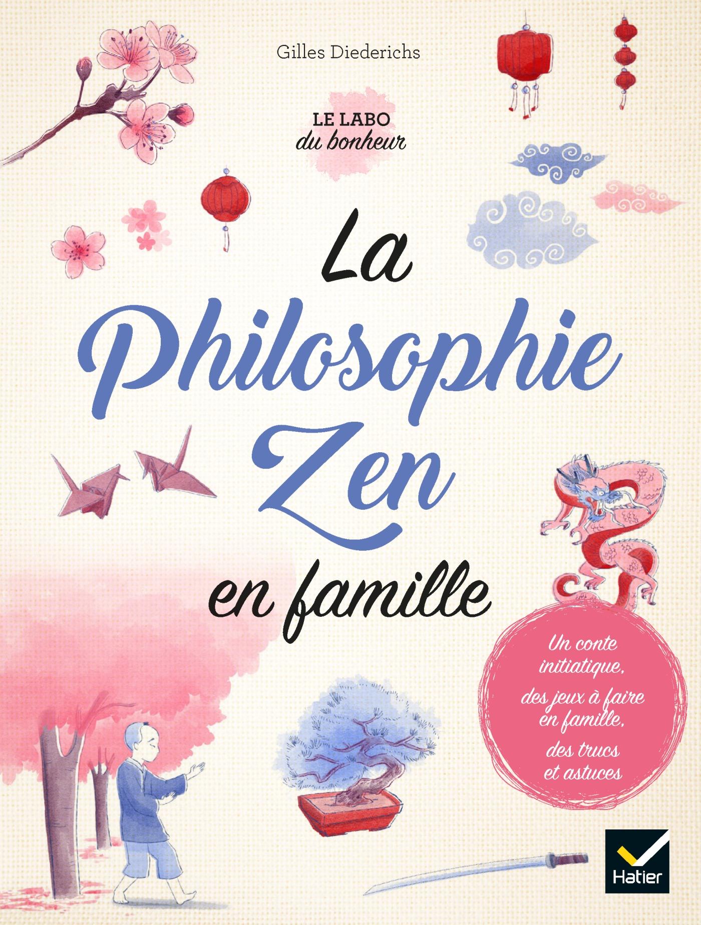 La philosophie Zen en famille | Diederichs, Gilles. Auteur