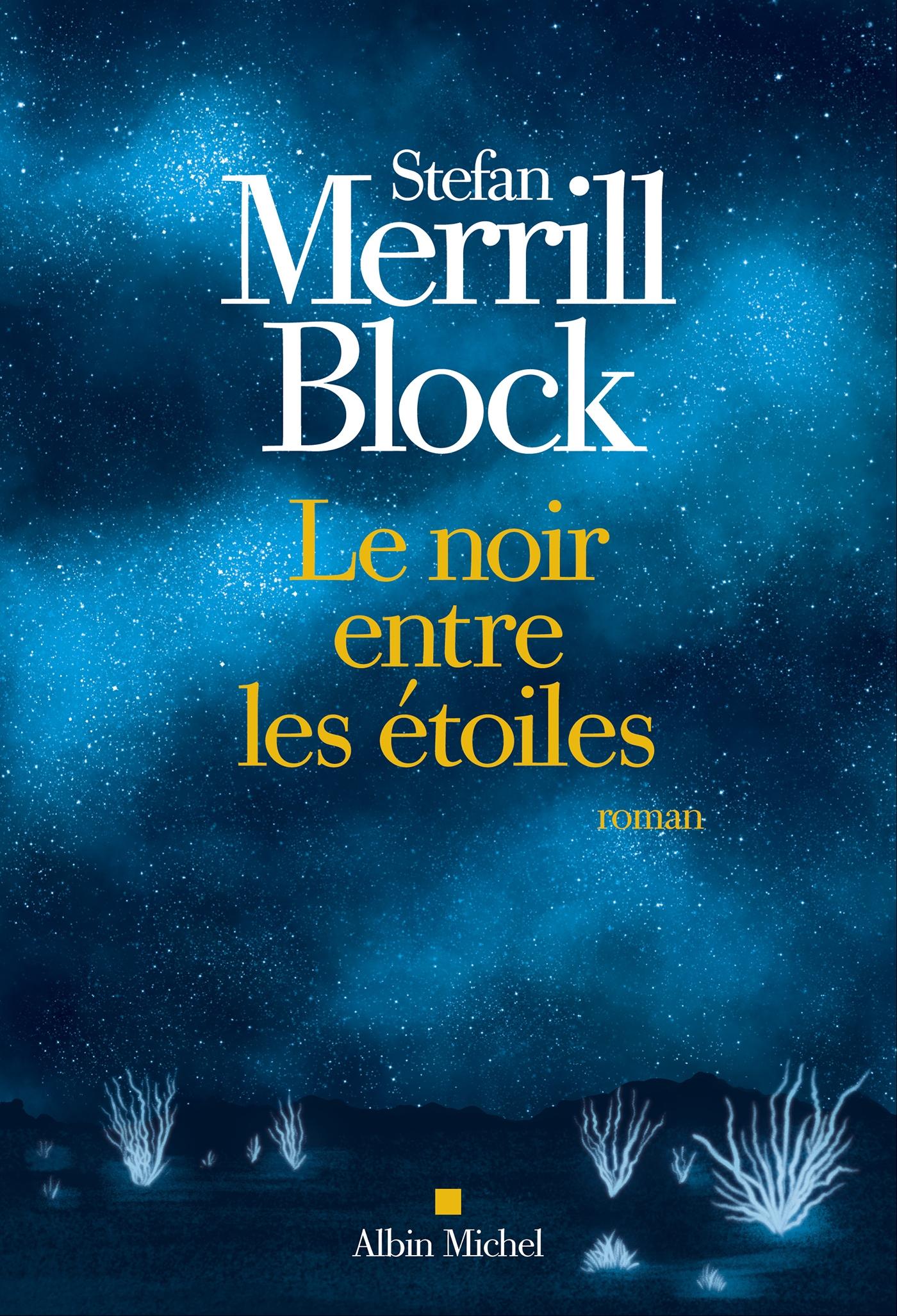 Le Noir entre les étoiles | Merrill Block, Stefan. Auteur