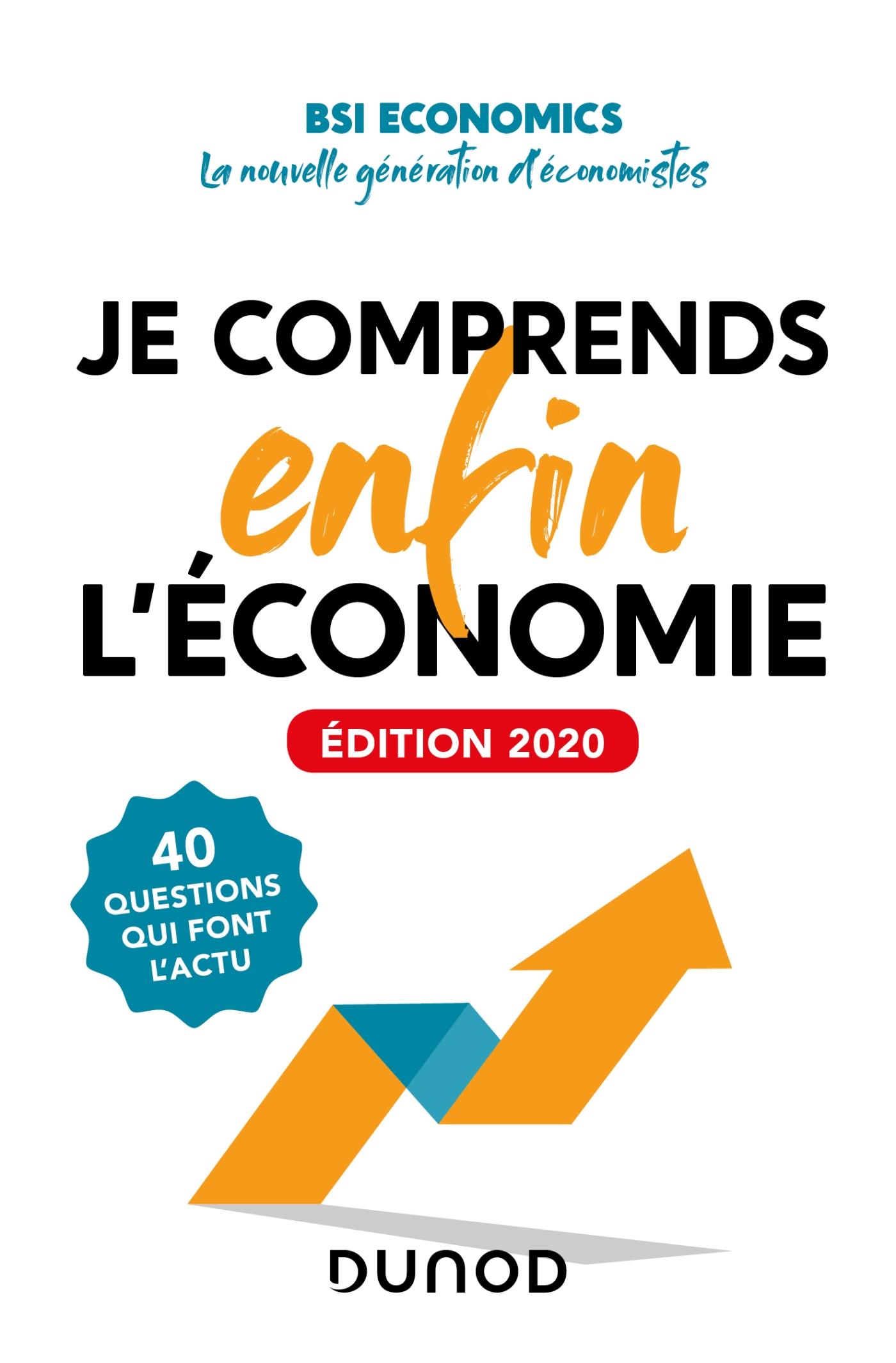 Je comprends ENFIN l'économie - Edition 2020 | BSI Economics, . Auteur