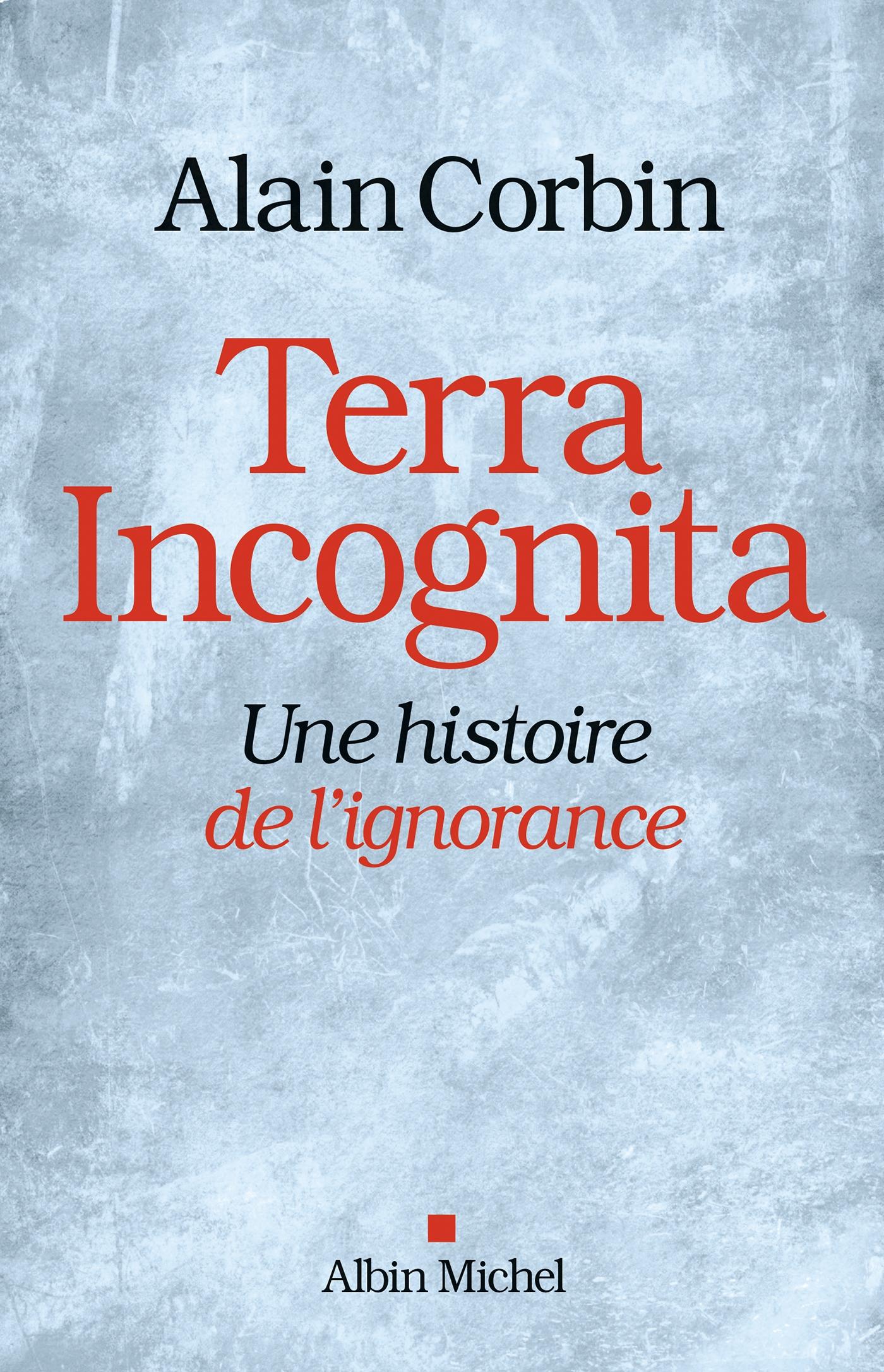 Terra Incognita | Corbin, Alain. Auteur